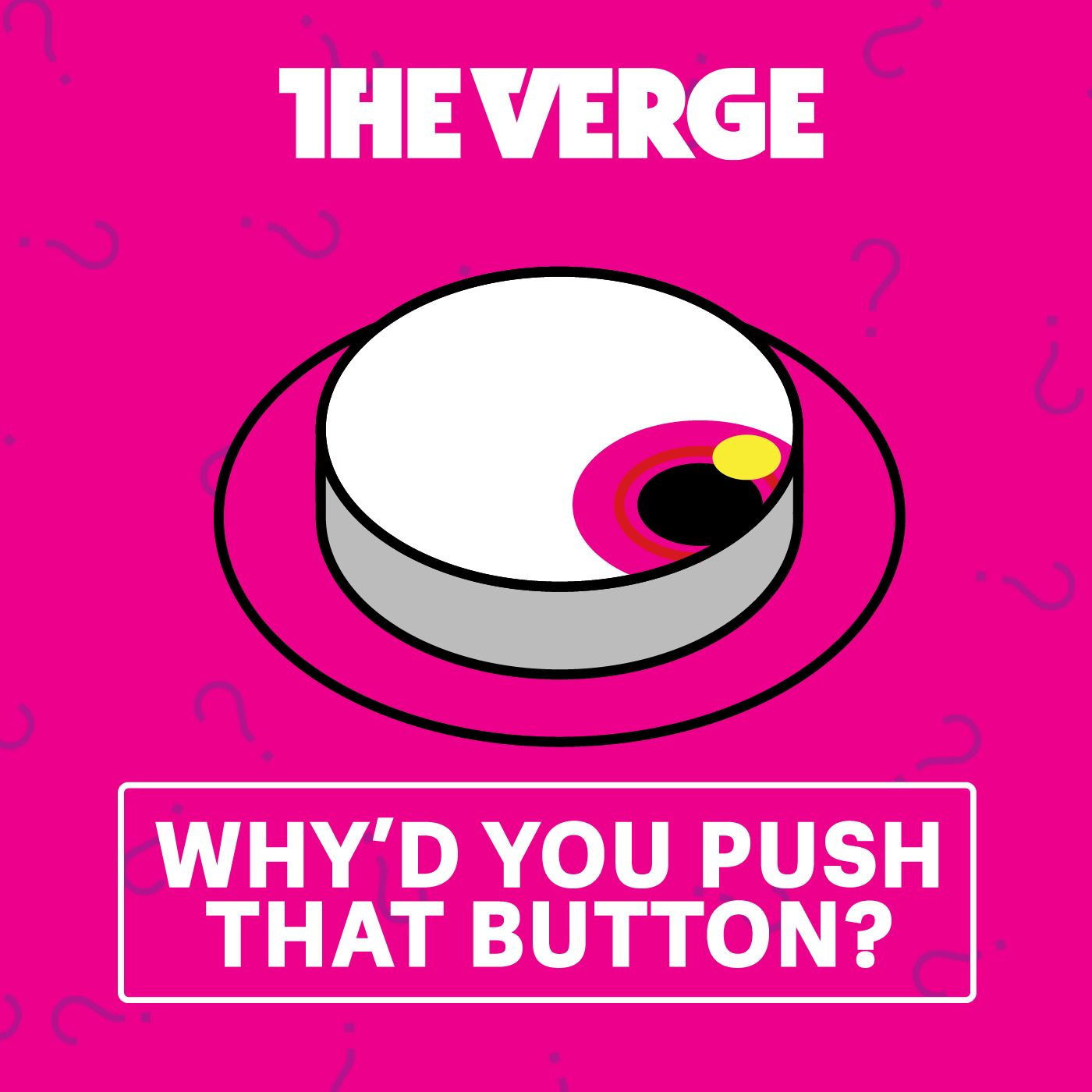 Image of Why'd You Push That Button? podcast
