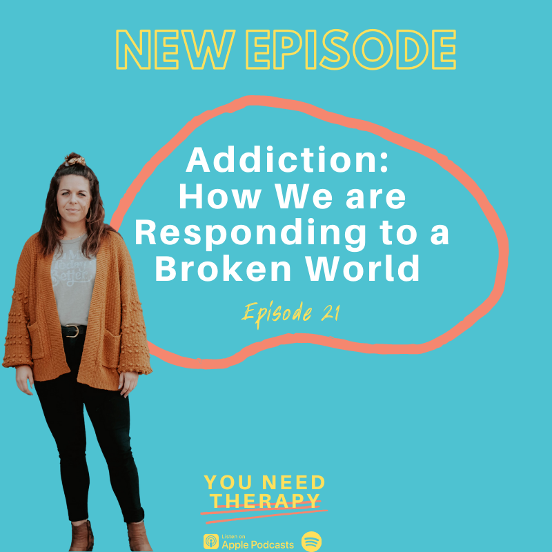 Addiction: How we are Responding to a Broken World