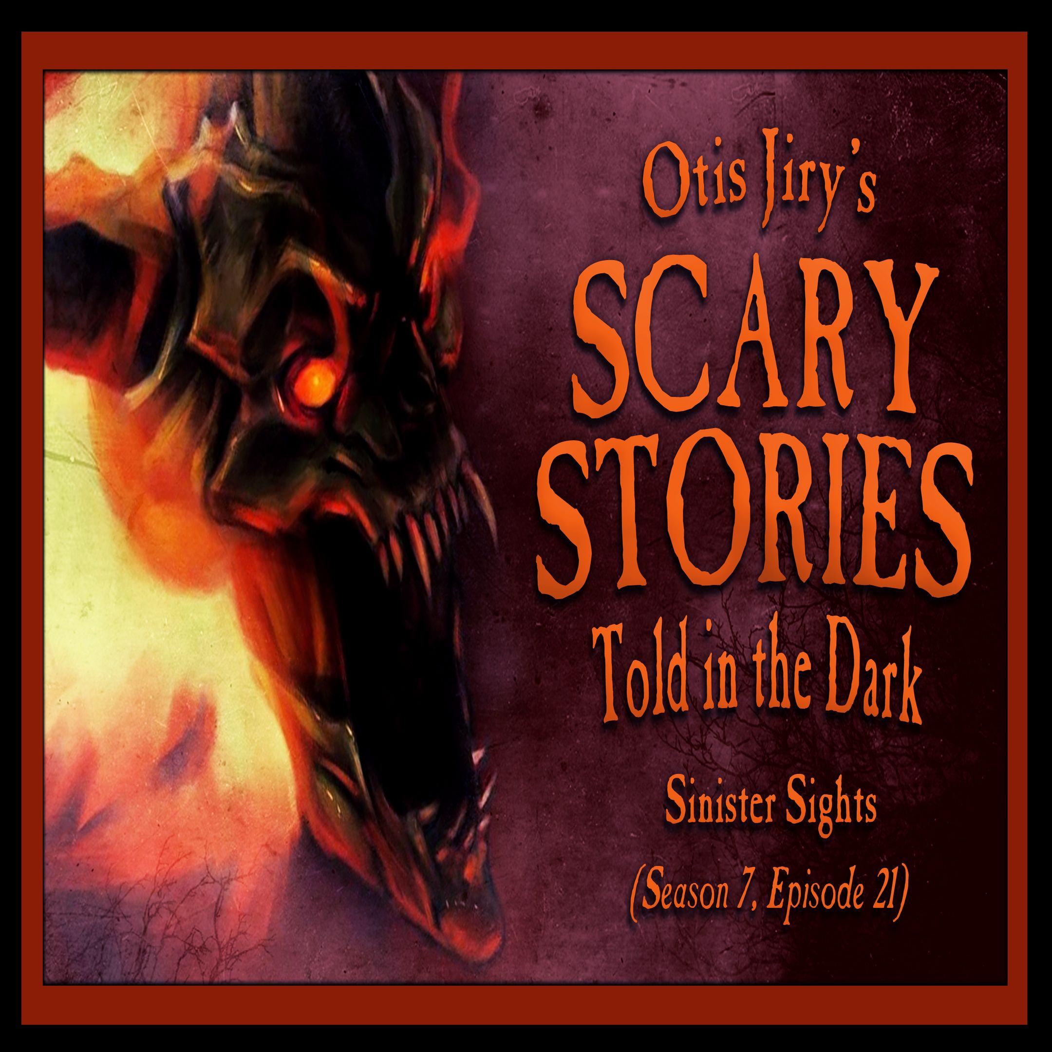 "S7E21 – ""Sinister Sights"" – Scary Stories Told in the Dark"