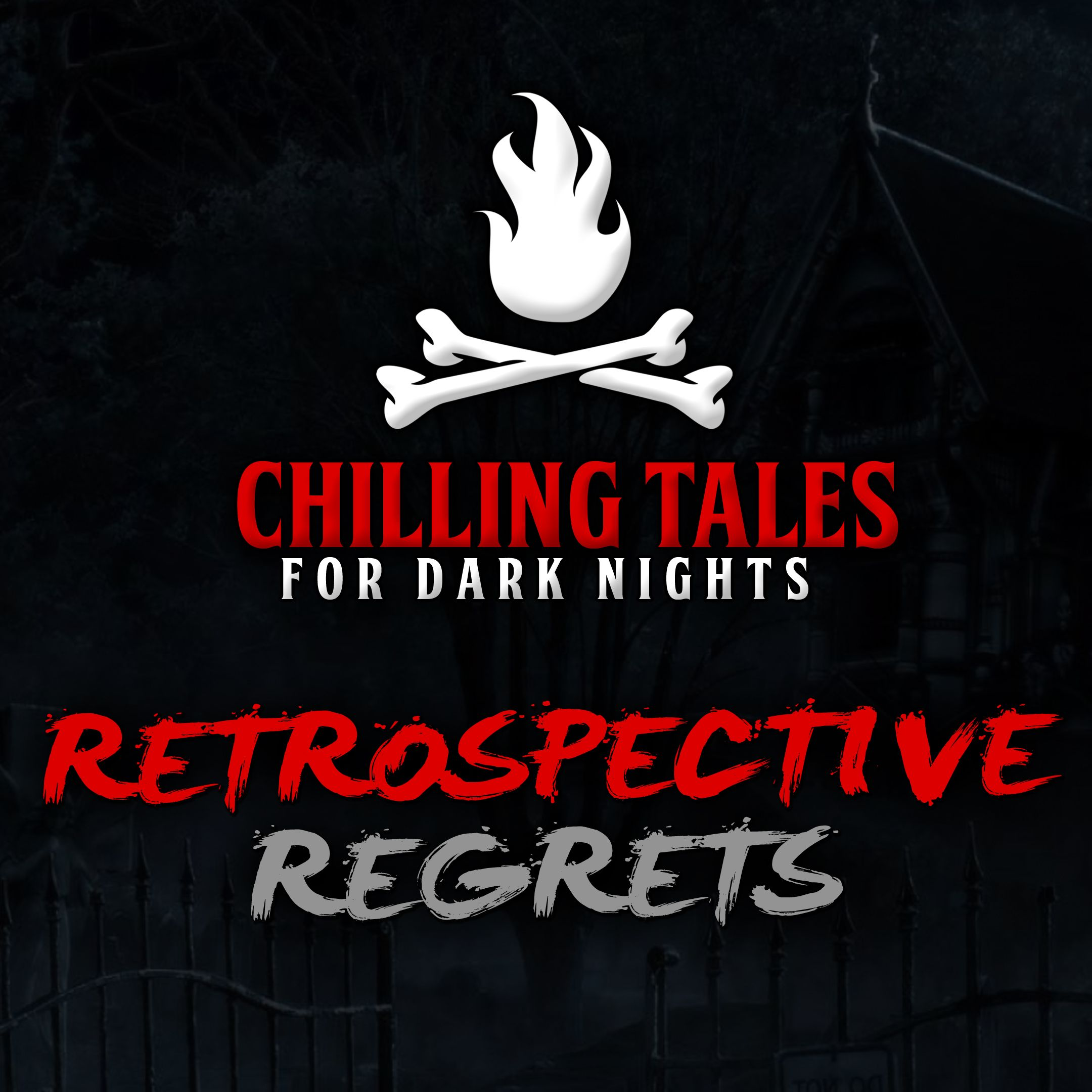 84: Retrospective Regrets – Chilling Tales for Dark Nights