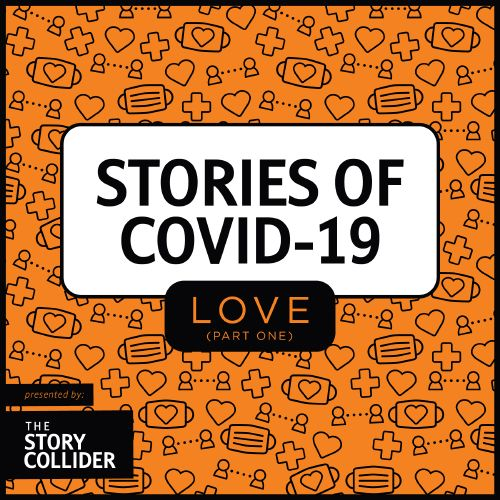 Stories of COVID-19: Love, Part 1