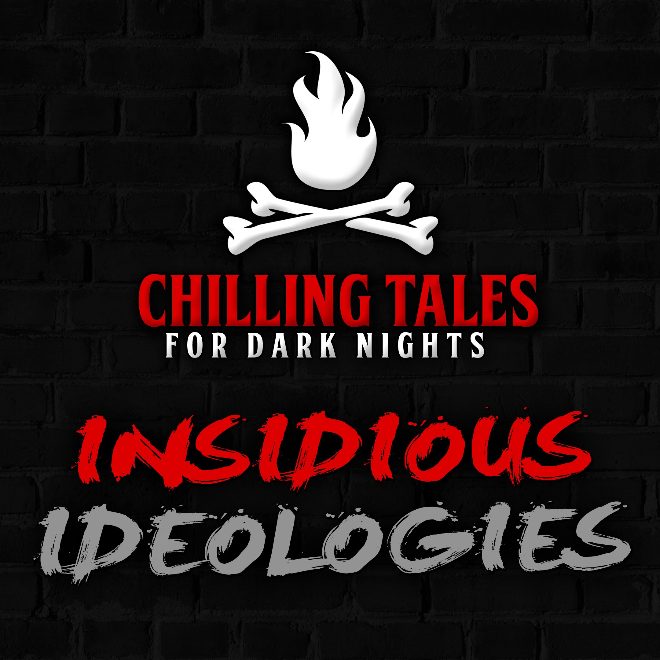 82: Insidious Ideologies – Chilling Tales for Dark Nights