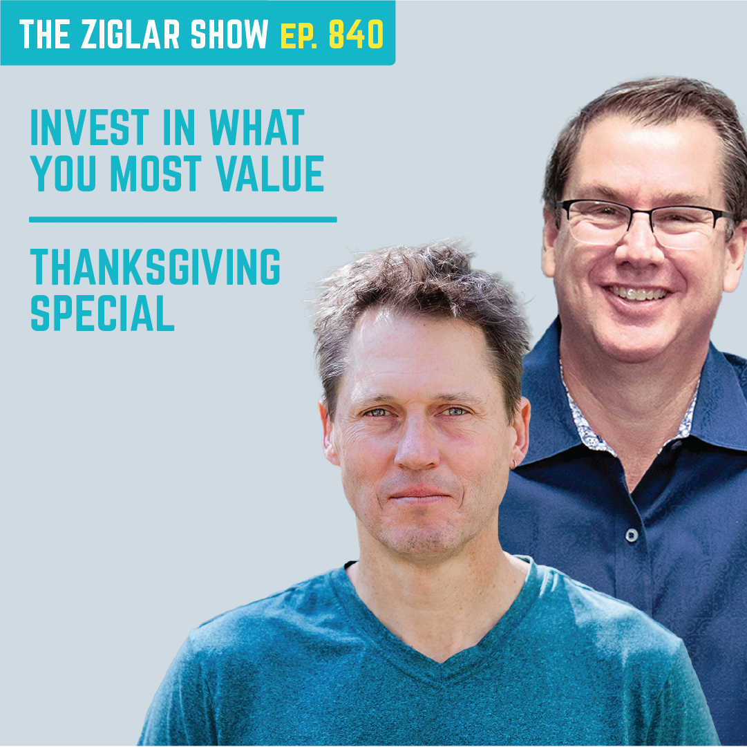 840: Invest In What You Most Value  - Thanksgiving special