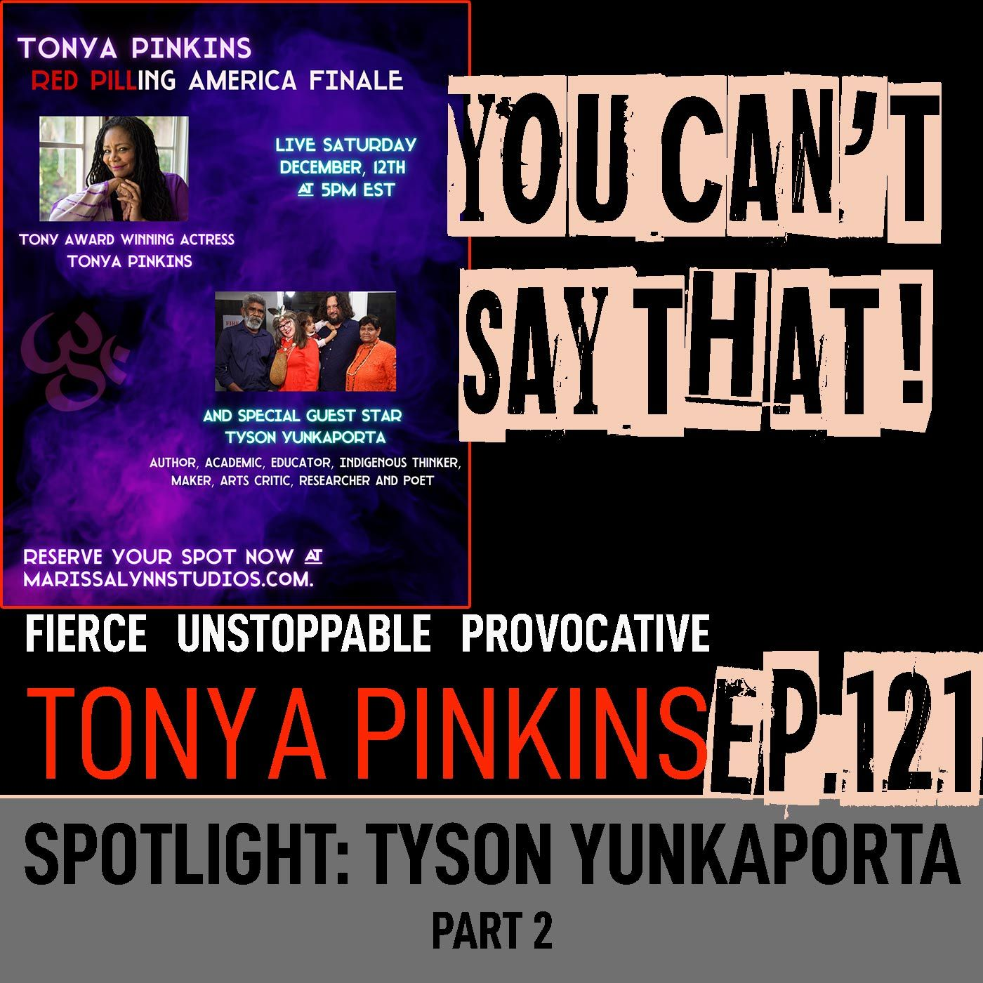 Ep121 - SPOTLIGHT: Red Pilling America with with Tyson Yunkaporta (Part 2)