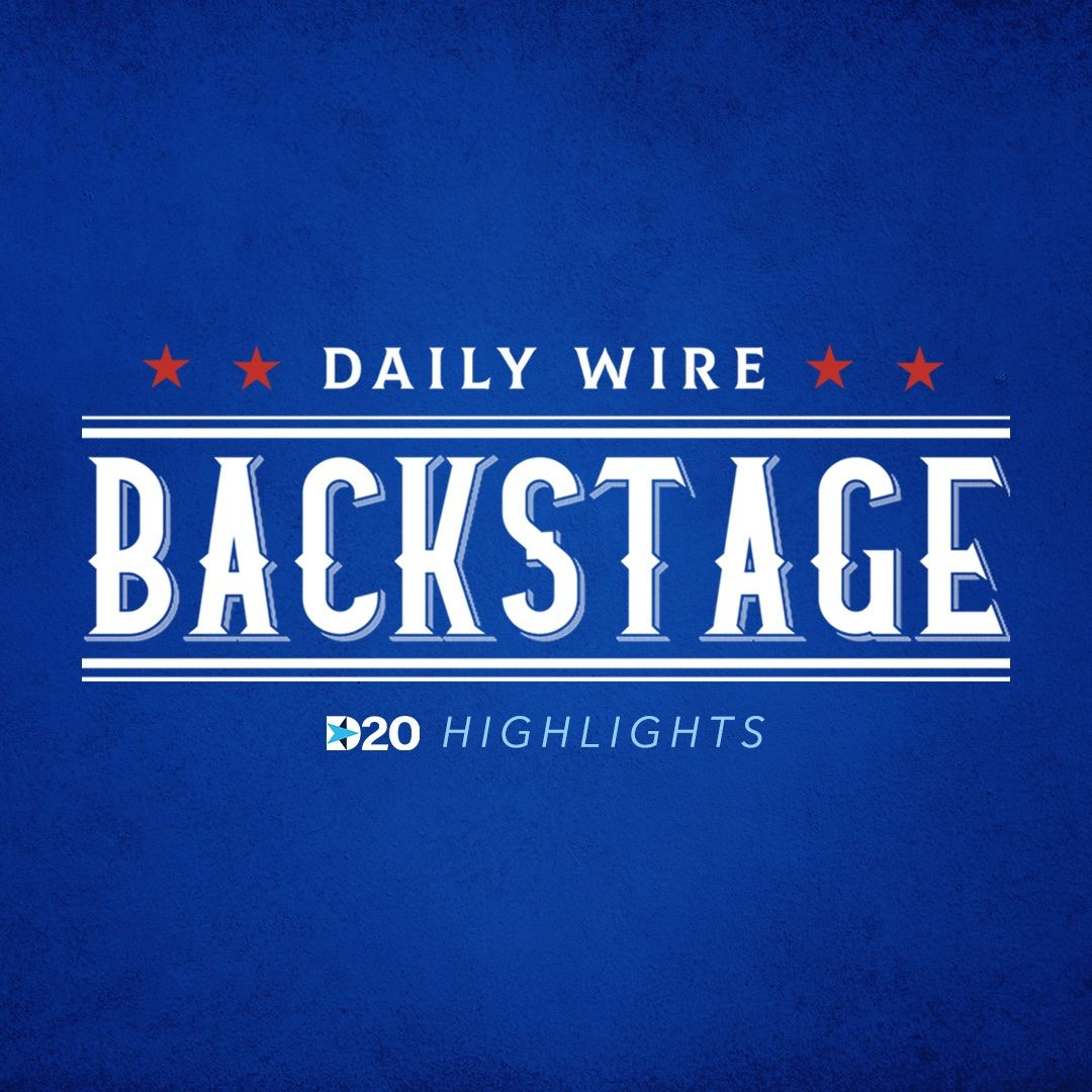 Daily Wire Backstage: DNC Dumpster Fire Edition