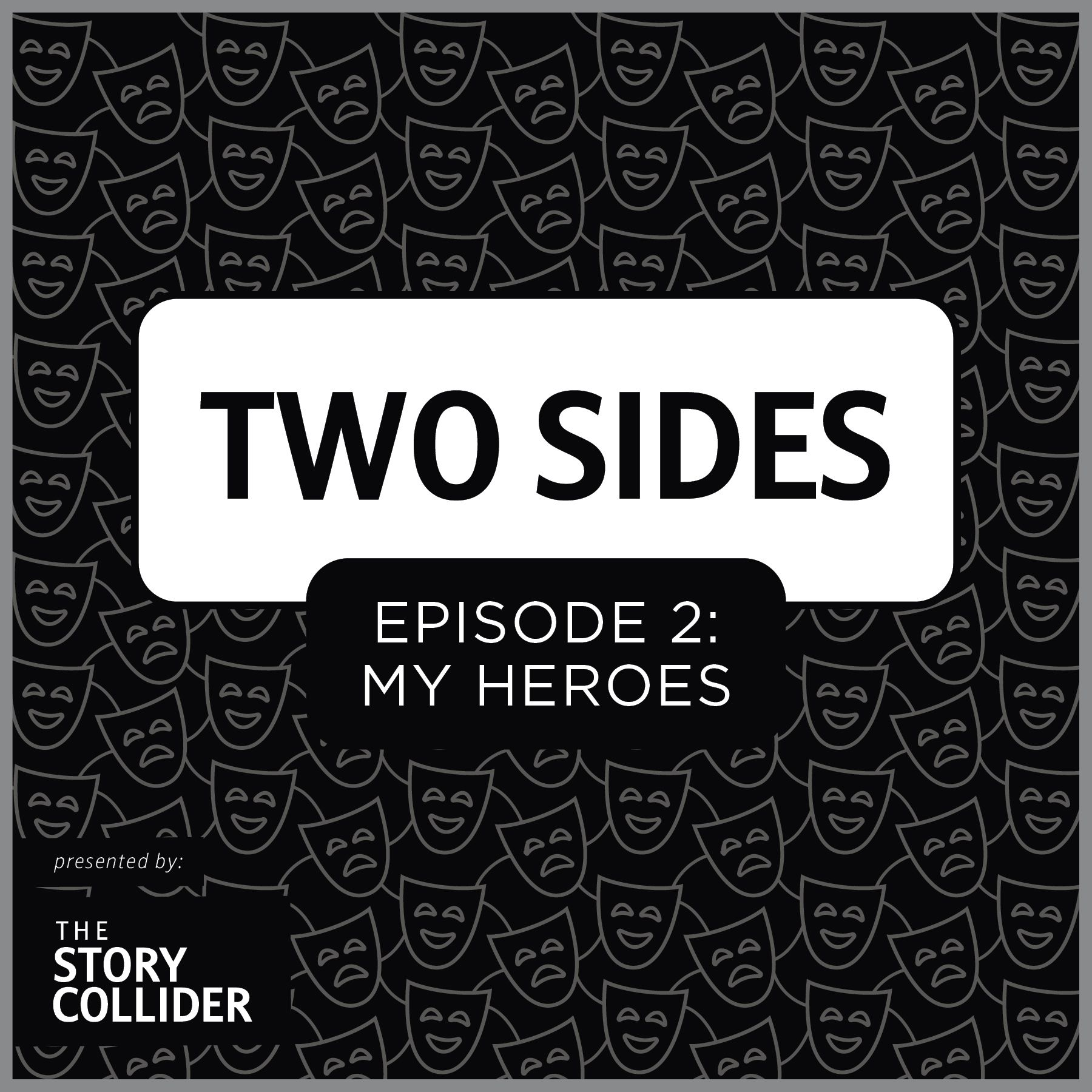 Two Sides Mini-Series, Part 2: My Heroes