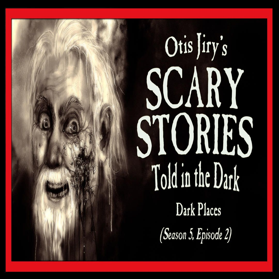 """2: S5E02 – """"Dark Places"""" – Scary Stories Told in the Dark"""