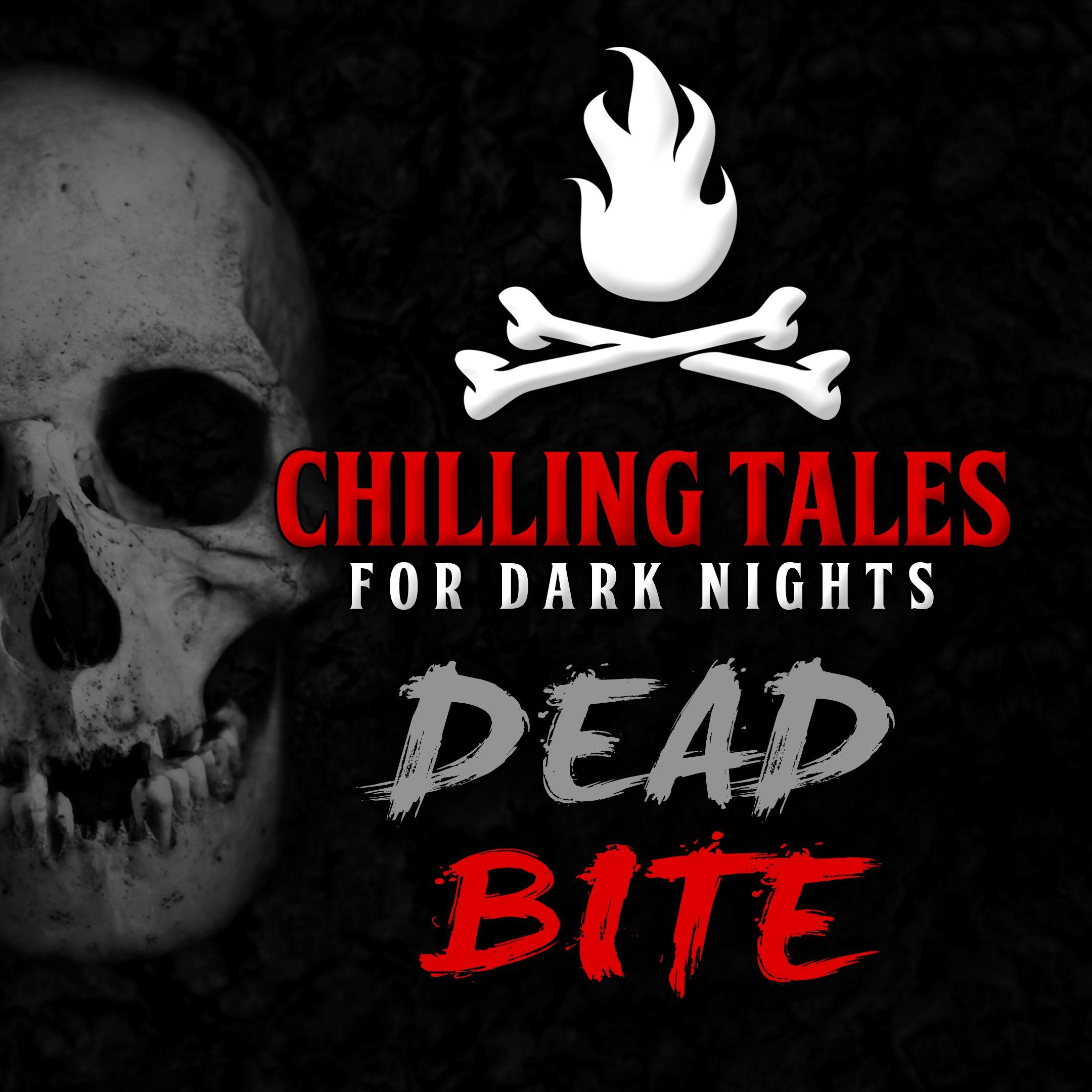 54: Dead Bite – Chilling Tales for Dark Nights