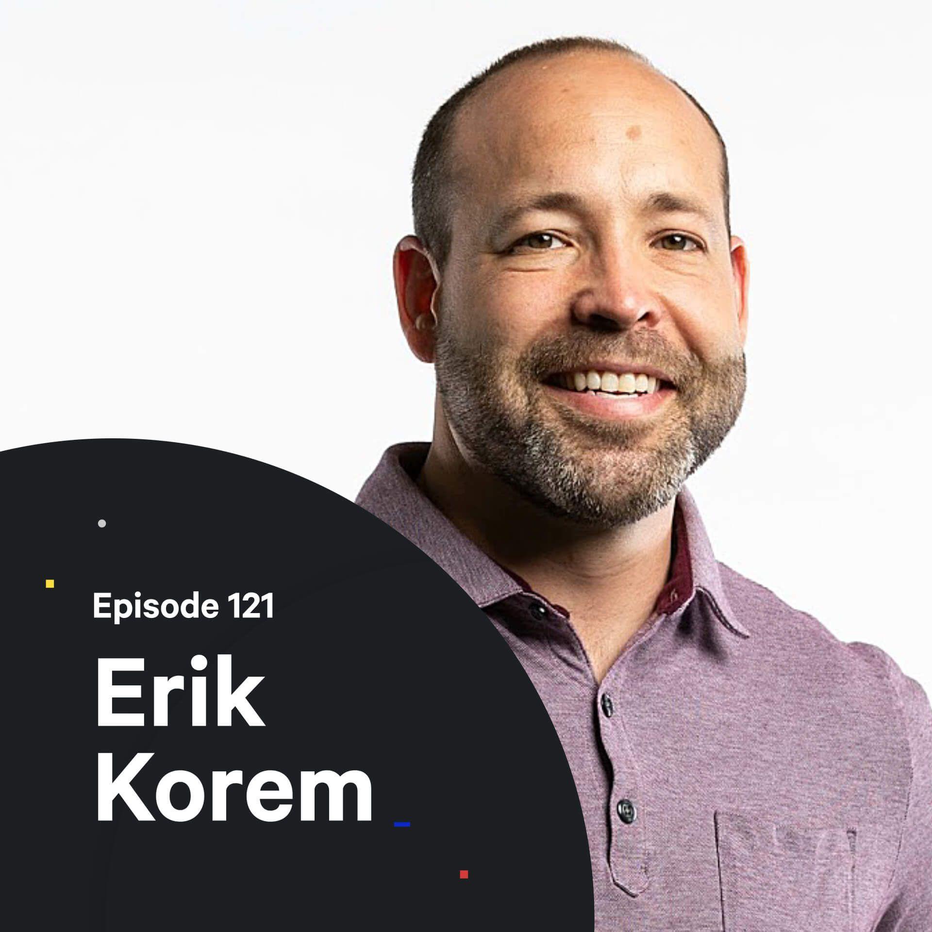 121 - High Performance Creativity — with Erik Korem
