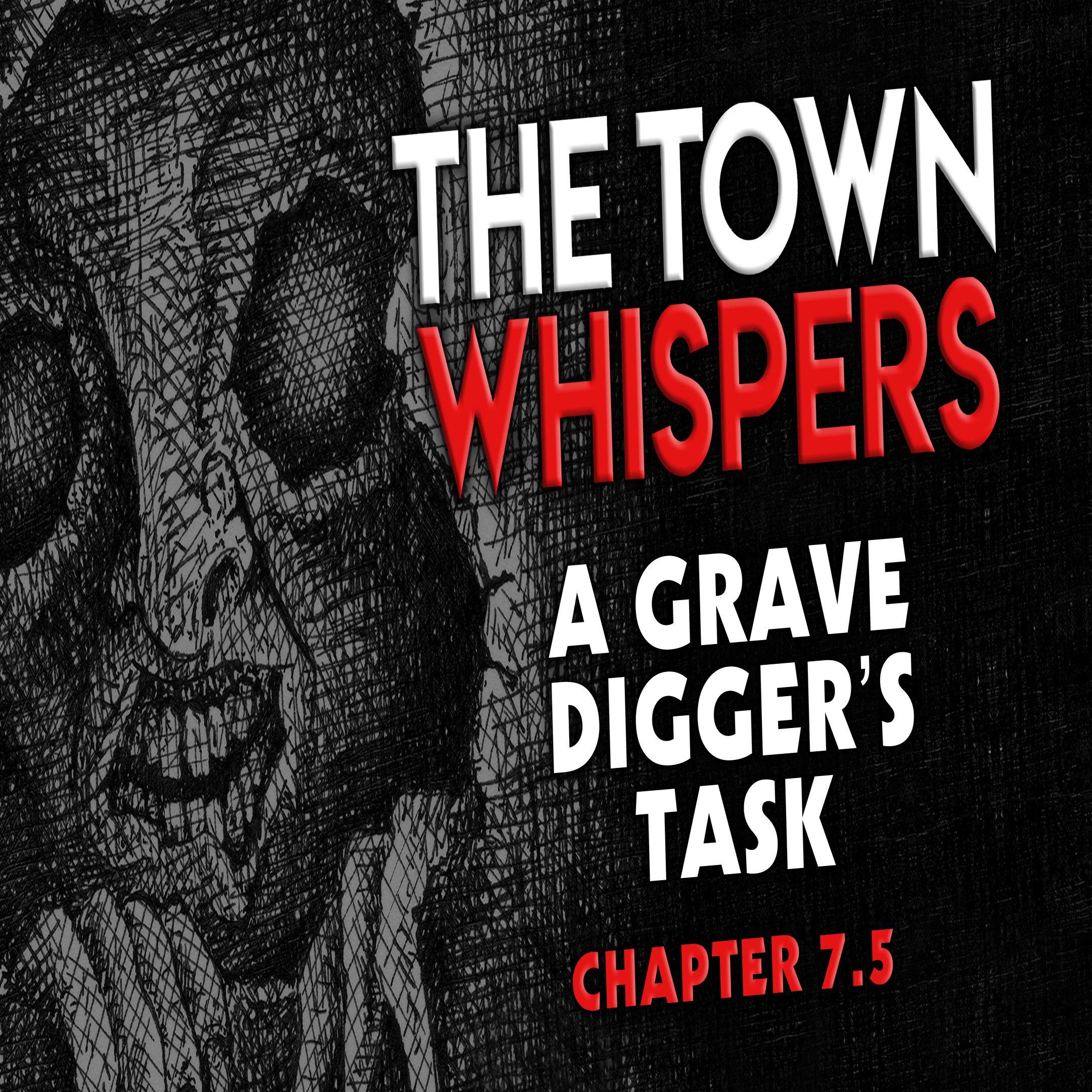 Chapter 7.5: A Gravedigger's Task