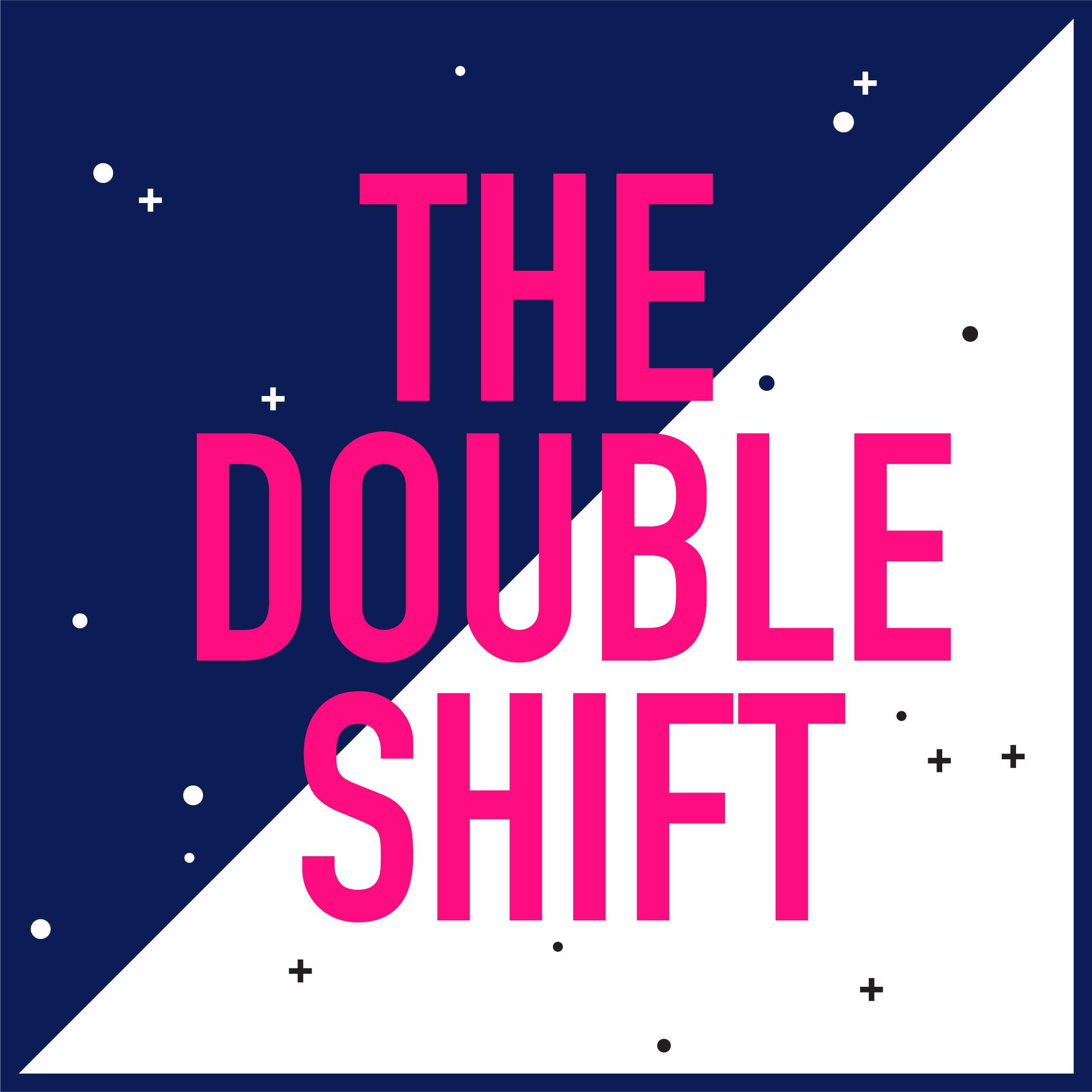 Introducing The Double Shift