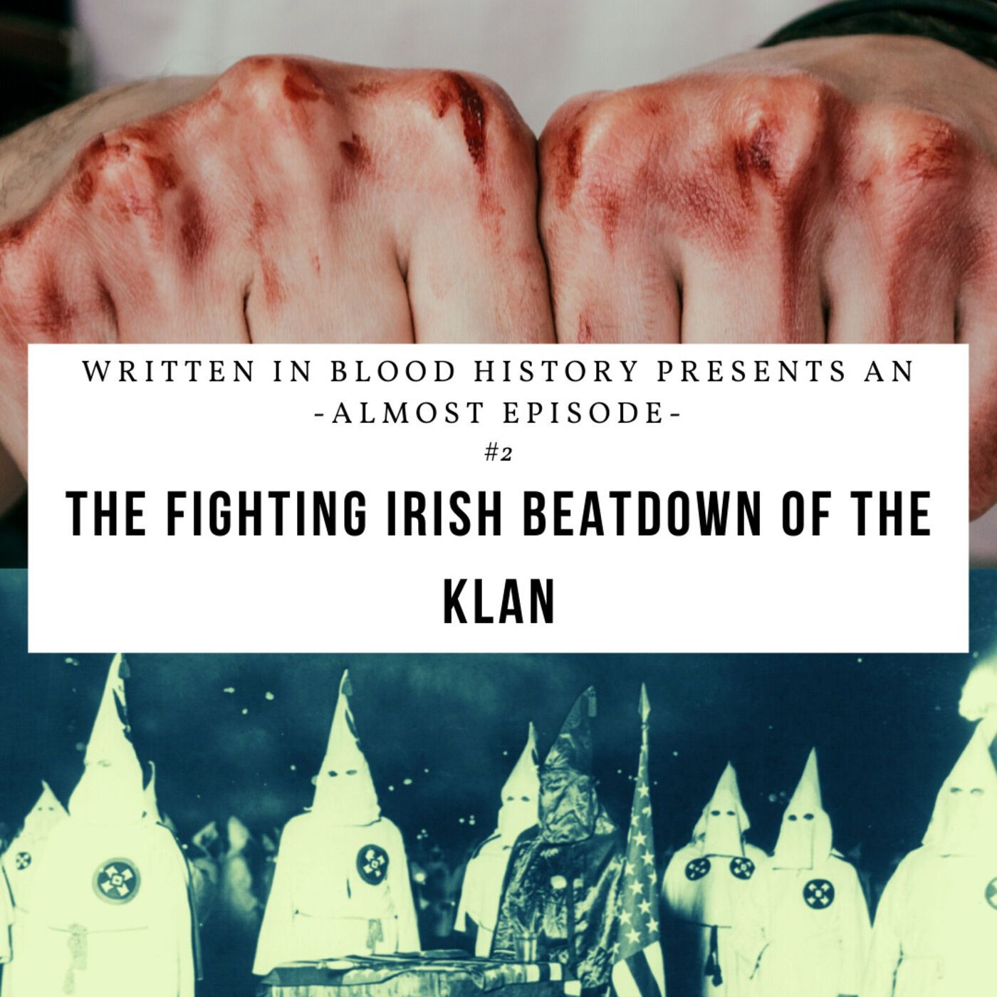 Almost Episode 2: The Fighting Irish Beat-down of the Klan