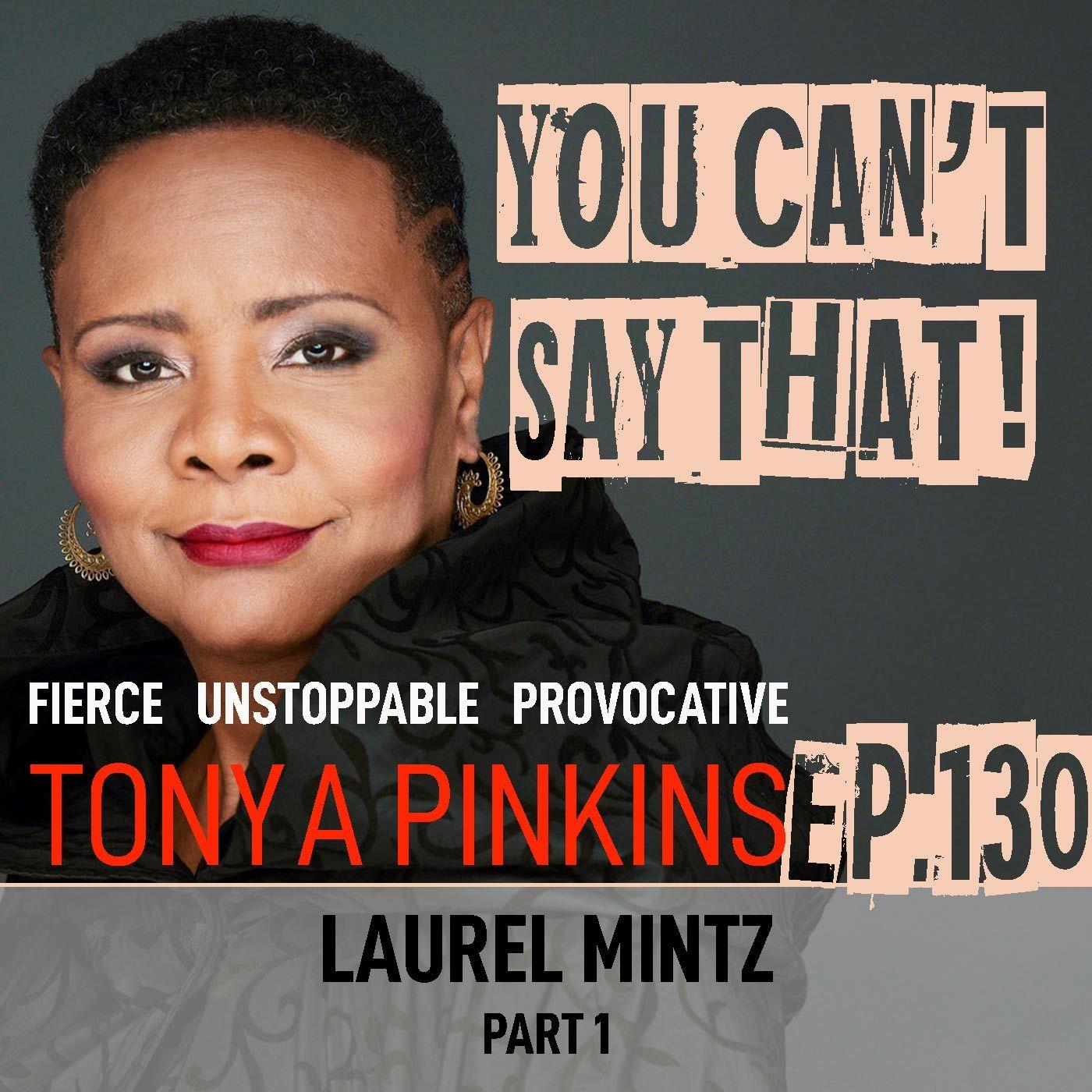 Ep130 - Laurel Mintz (Part 1)