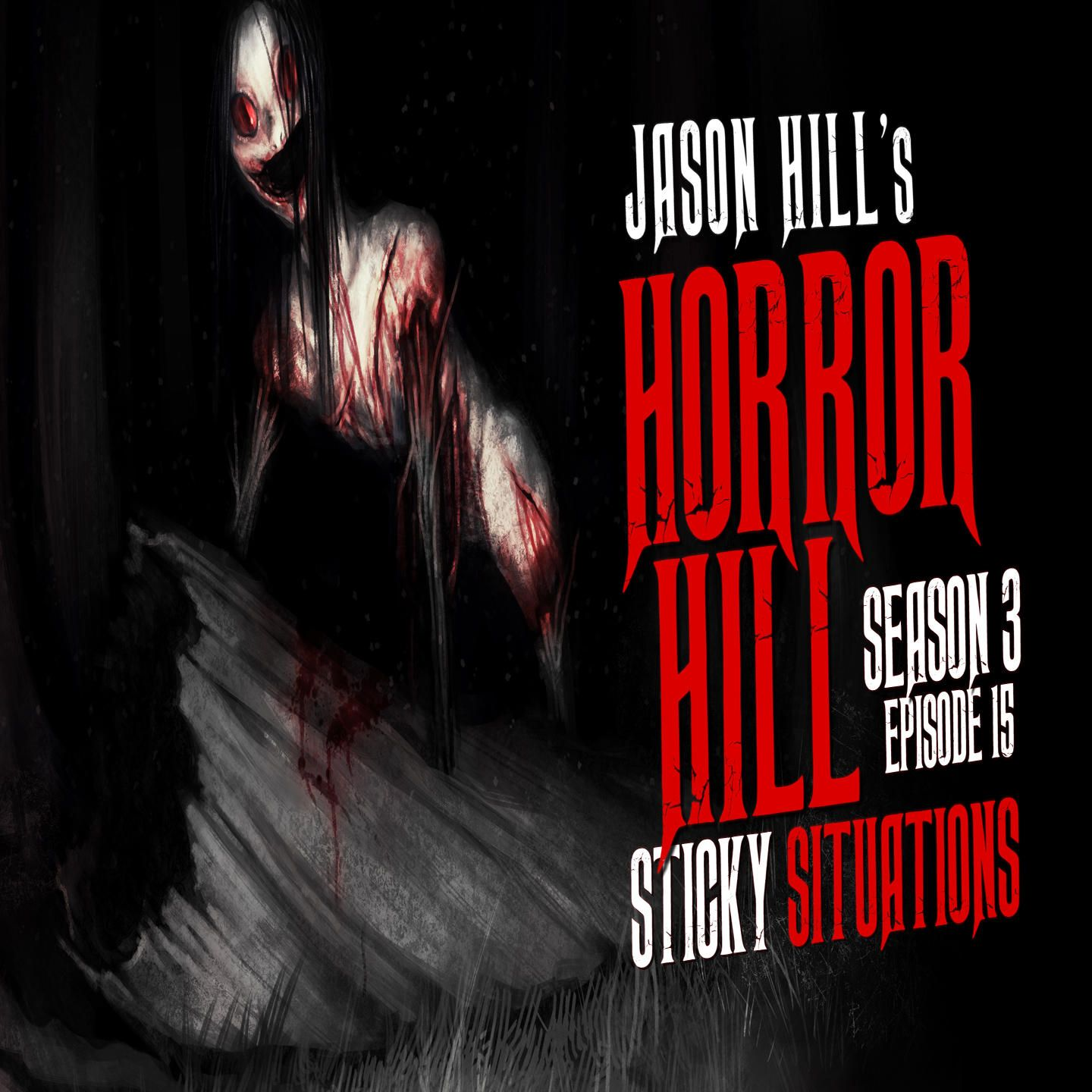 "15: S3E15 – ""Sticky Situations"" – Horror Hill"