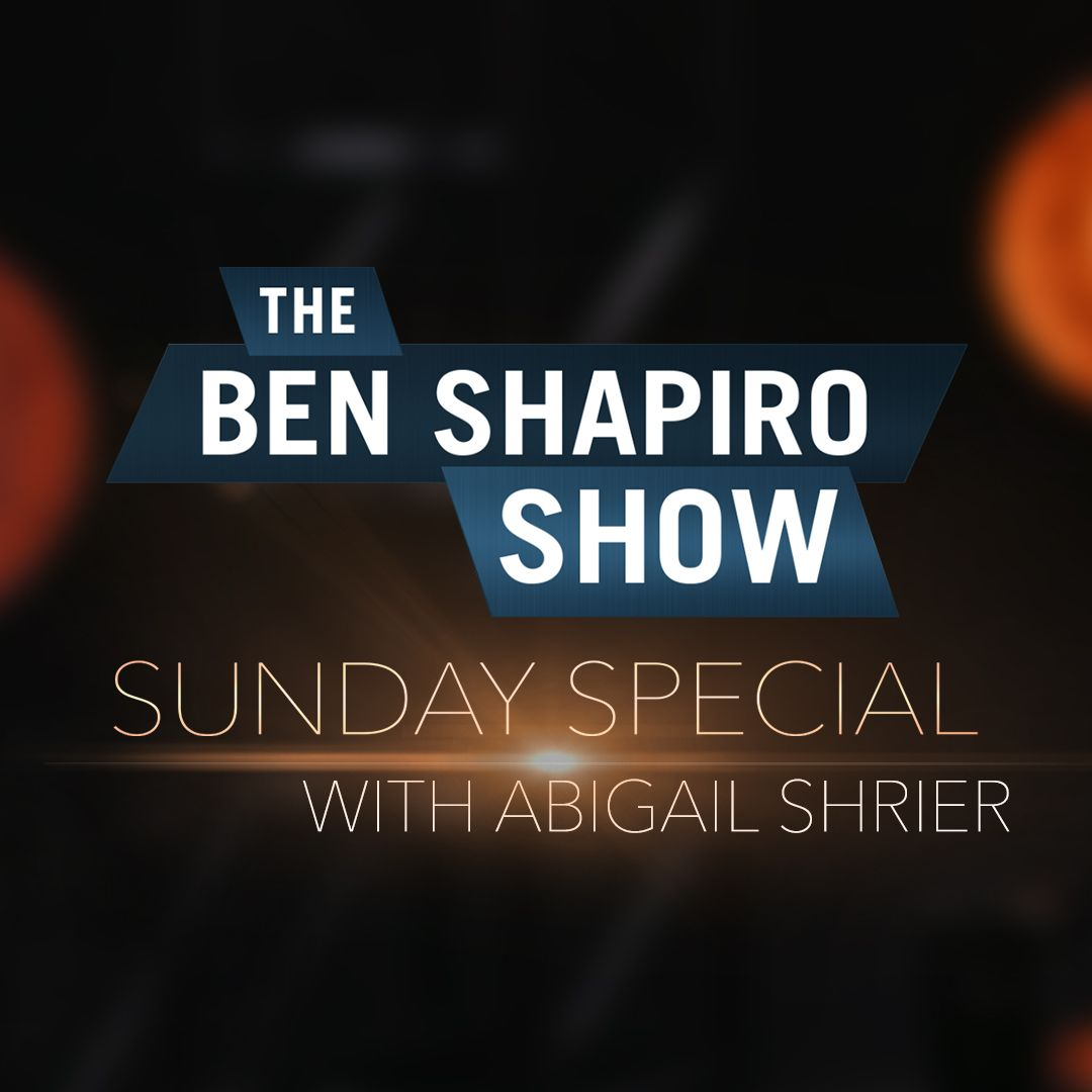 Abigail Shrier | The Ben Shapiro Show Sunday Special Ep. 108