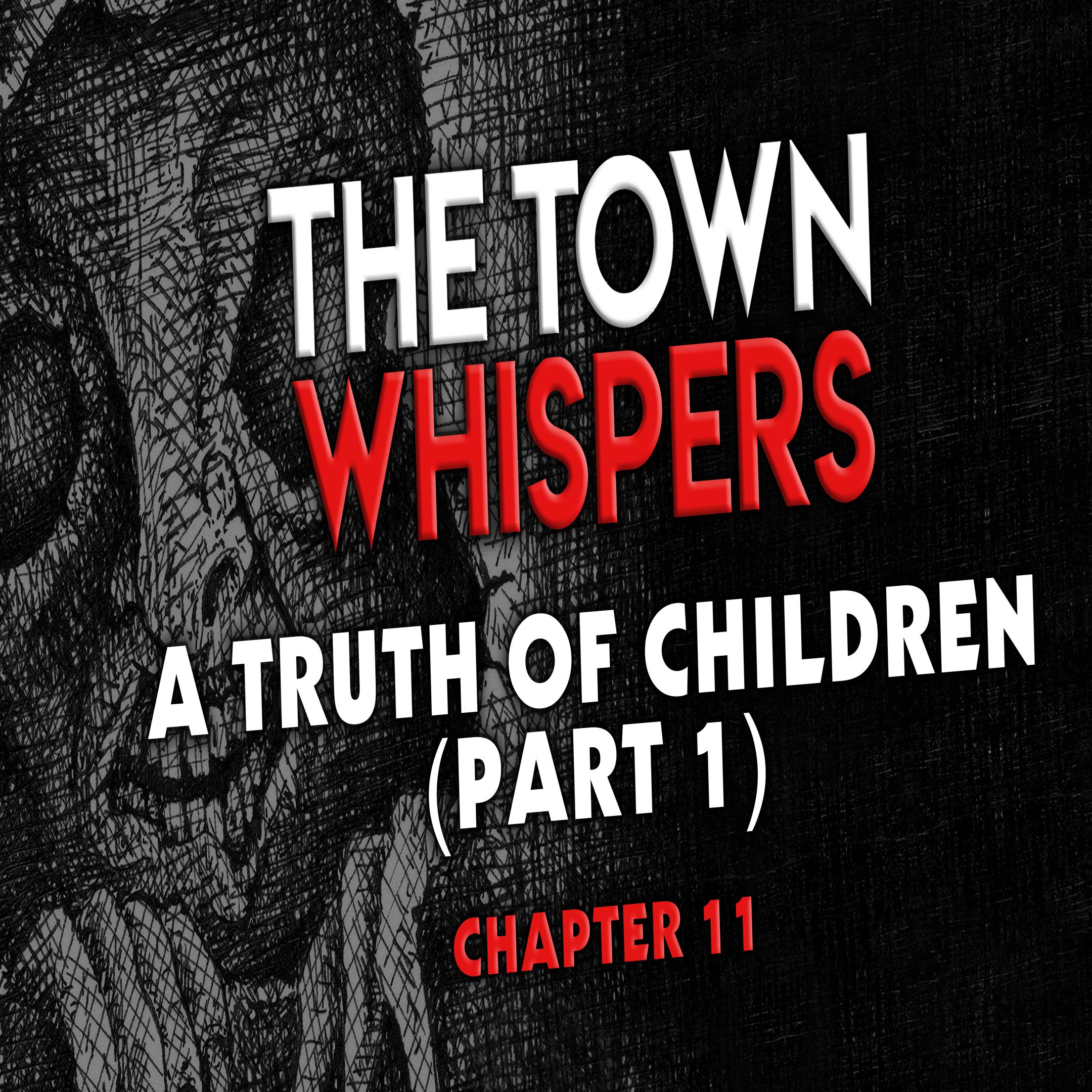 Chapter 11: A Truth of Children (Part 1)