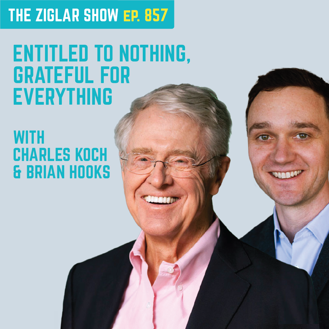 857: Entitled to nothing, grateful for everything  | Habits with Charles Koch and Brian Hooks