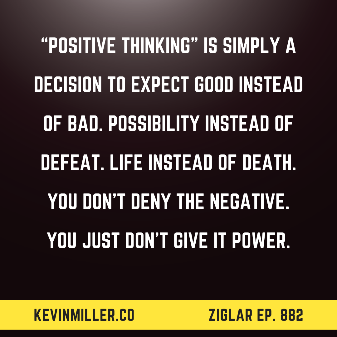 882: The Hard Work of Positive Thinking