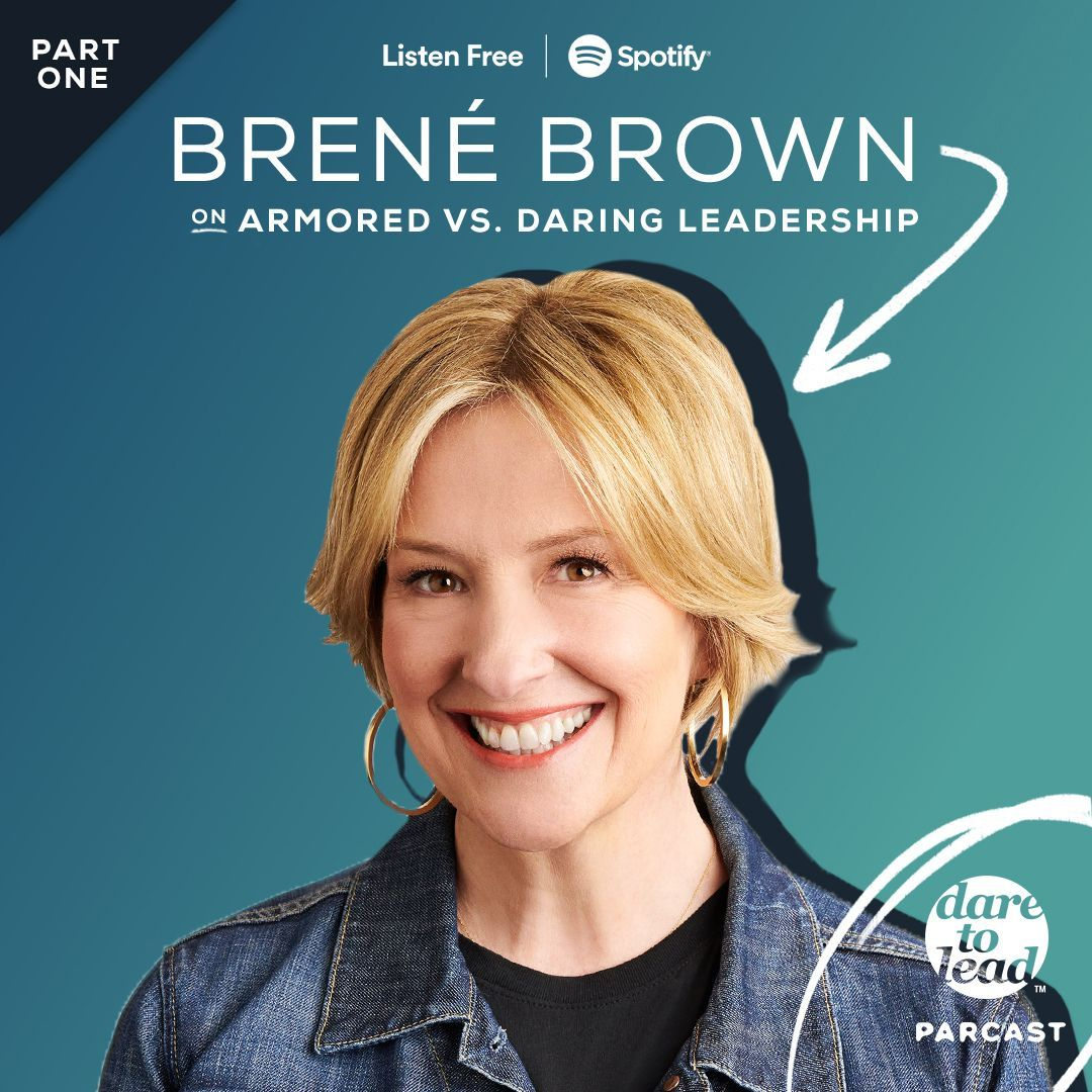 Brené on Armored versus Daring Leadership, Part 1 of 2