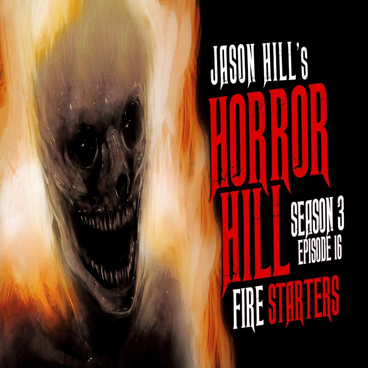 "16: S3E16 – ""Fire Starters"" – Horror Hill"