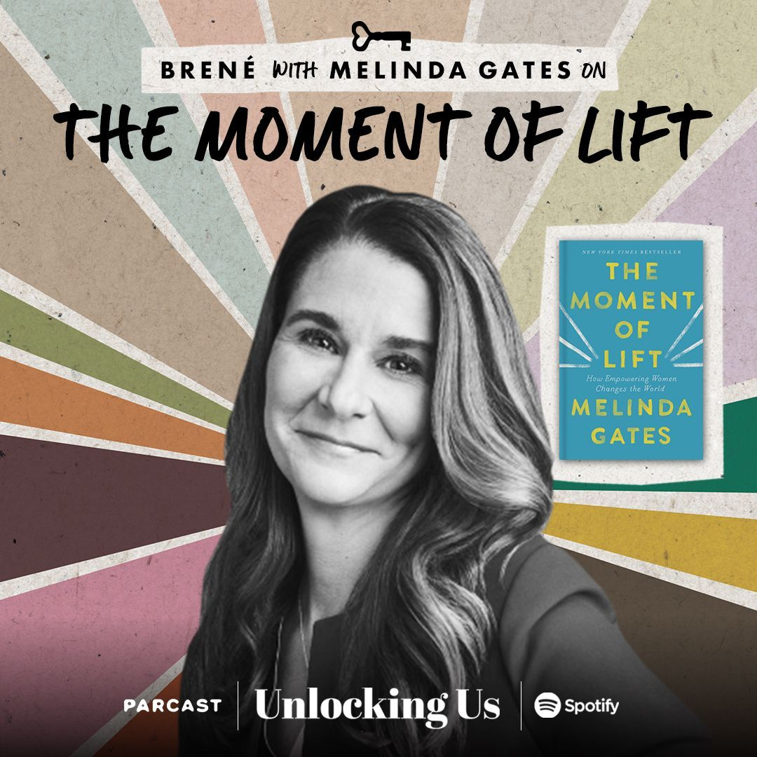 Brené with Melinda Gates on The Moment of Lift