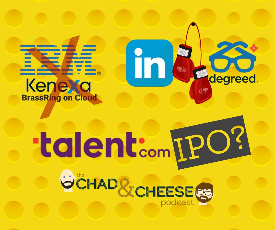 BrassRing Acquired, LinkedIn vs. Degreed, RippleMatch, Talent.com IPO?