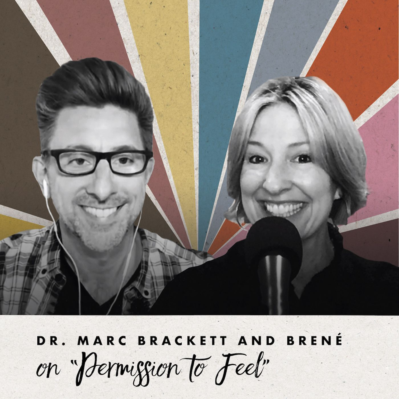 "Dr. Marc Brackett and Brené on ""Permission to Feel"""