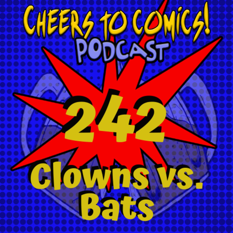 #242- Clowns vs. Bats