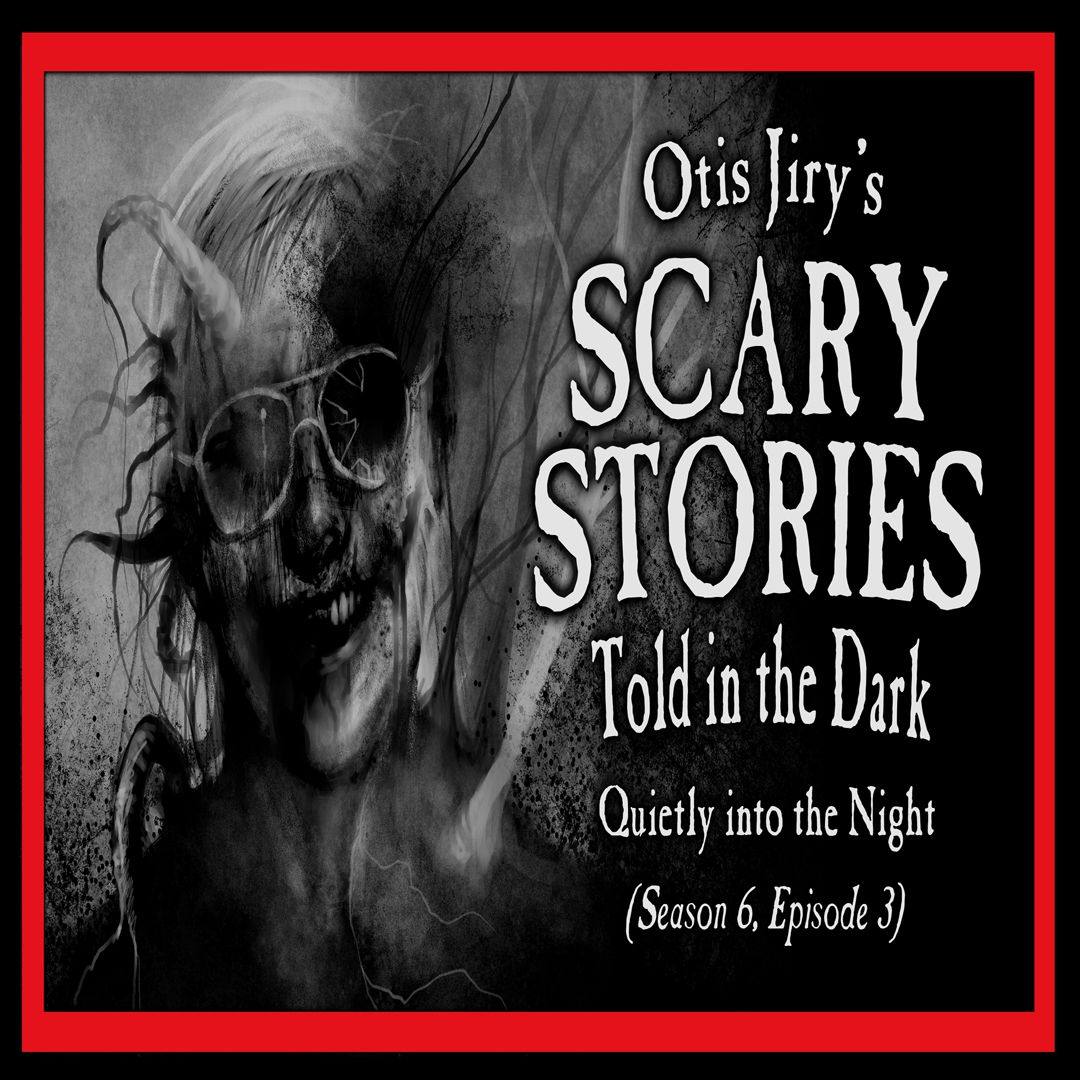 """03: S6E03 – """"Quietly into the Night"""" – Scary Stories Told in the Dark"""