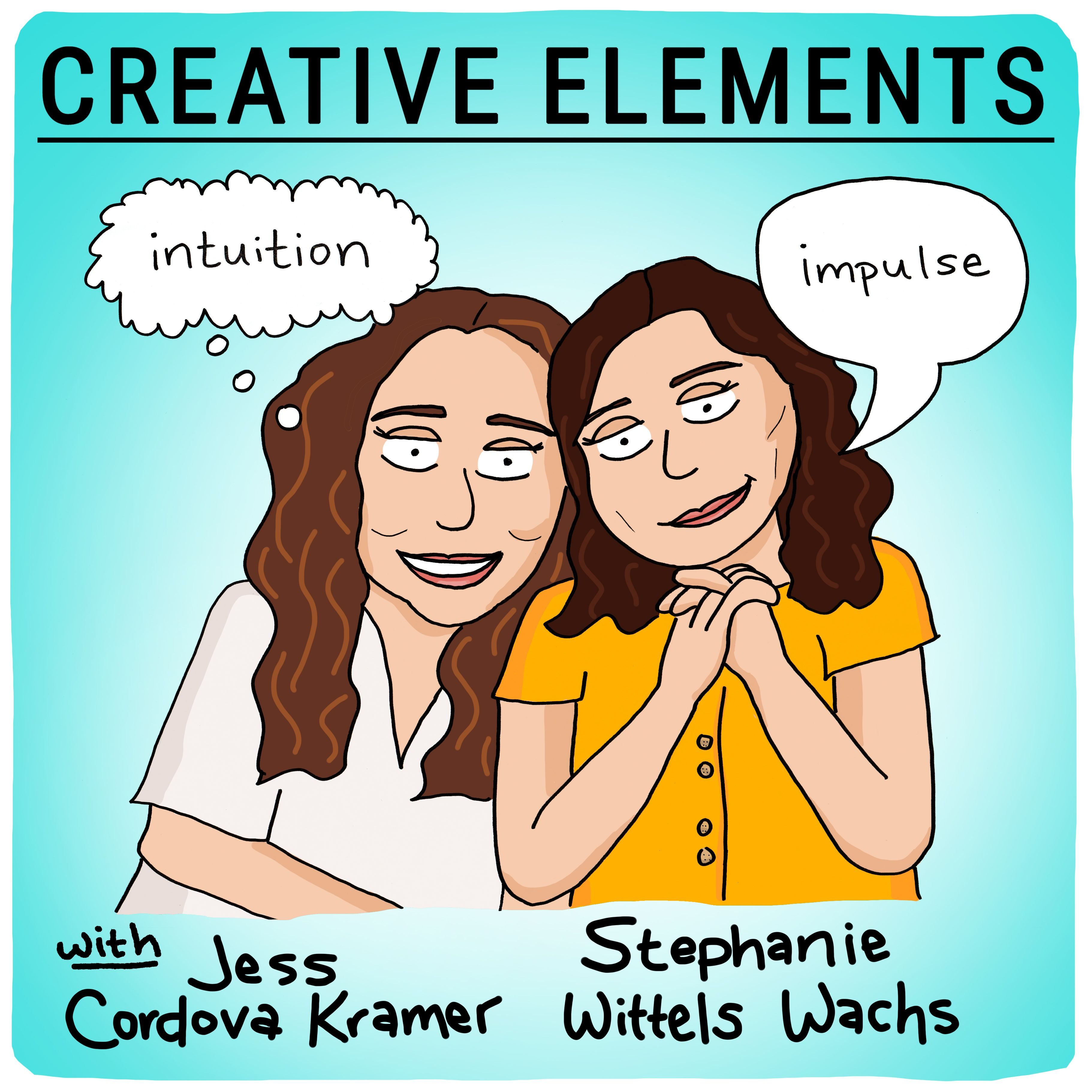 #45: Jess Cordova Kramer [Intuition] and Stephanie Wittels Wachs [Impulse]
