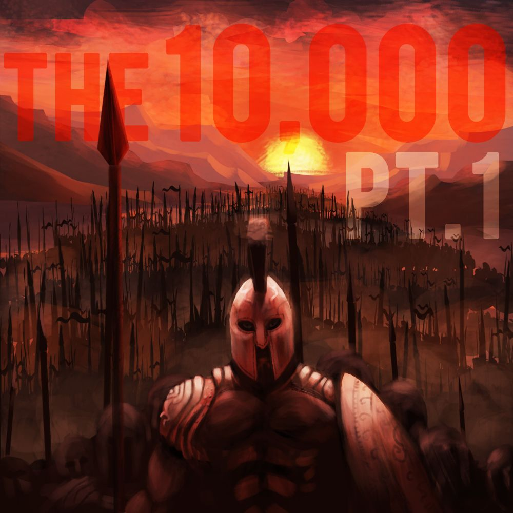 EPISODE 4 The 10,000 (Part 1)