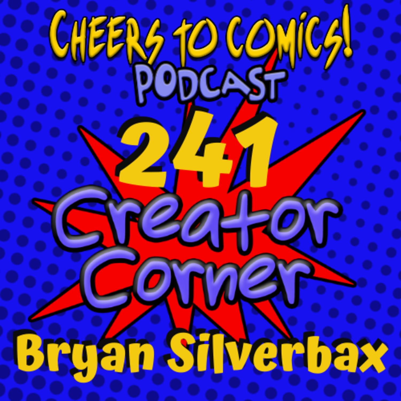 #241- Creator Corner: Bryan Silverbax (Loggerhead)