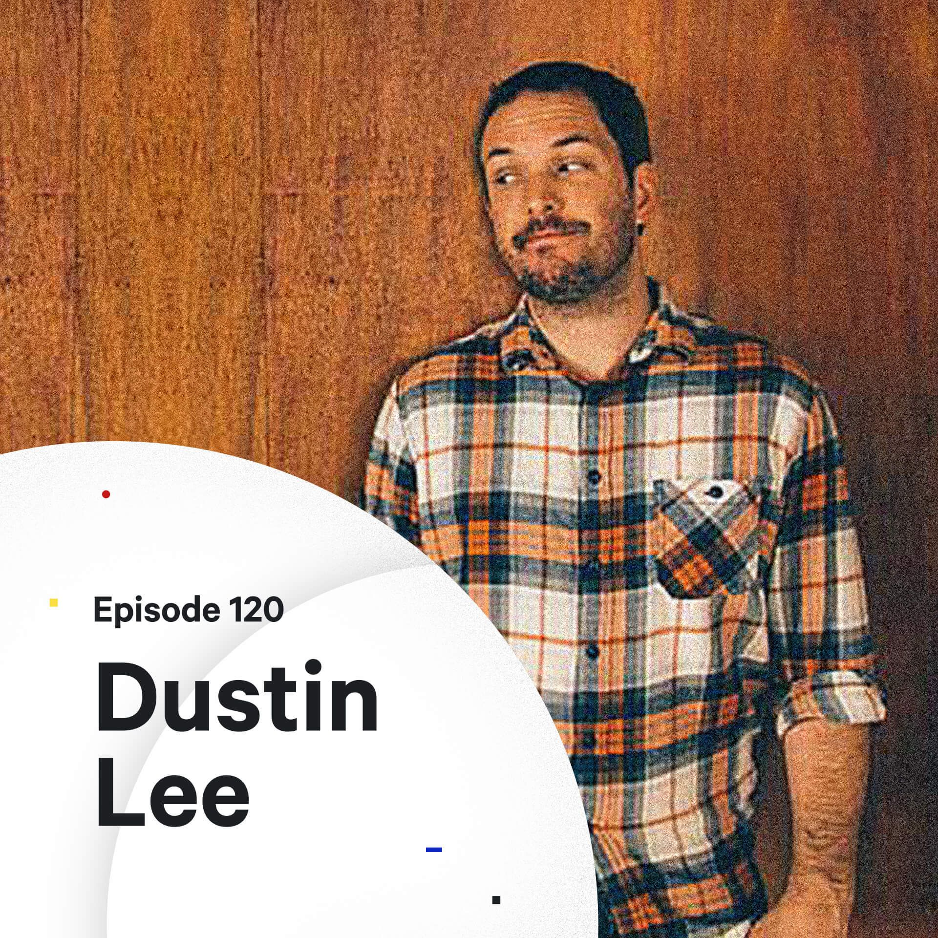 120 - Passive Income for Designers — with Dustin Lee