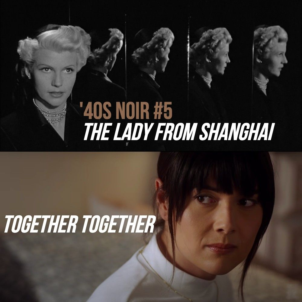 #823: Together Together / Oscars / The Lady From Shanghai ('40s Noir #5)