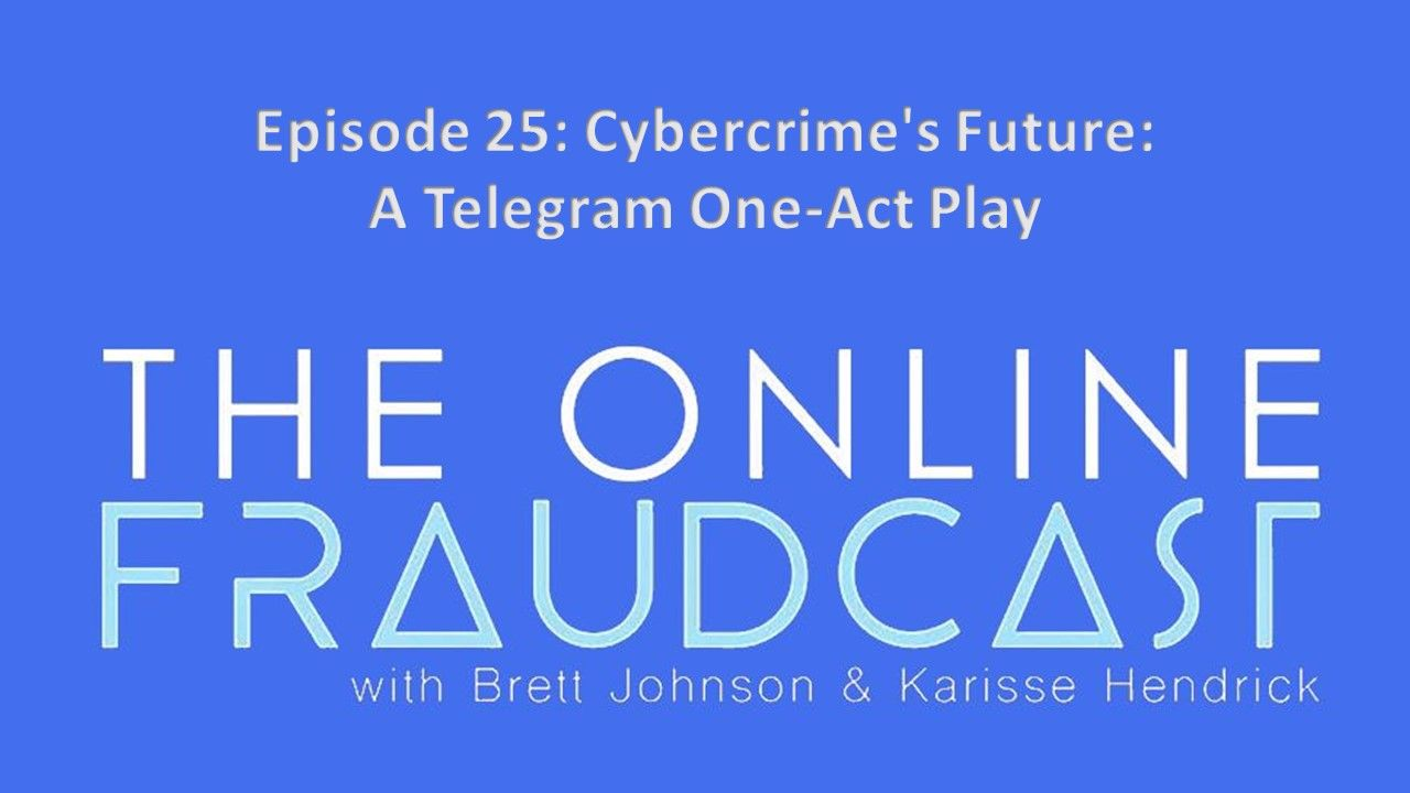 Episode 25: Cybercrime's Future: A Telegram One-Act Play