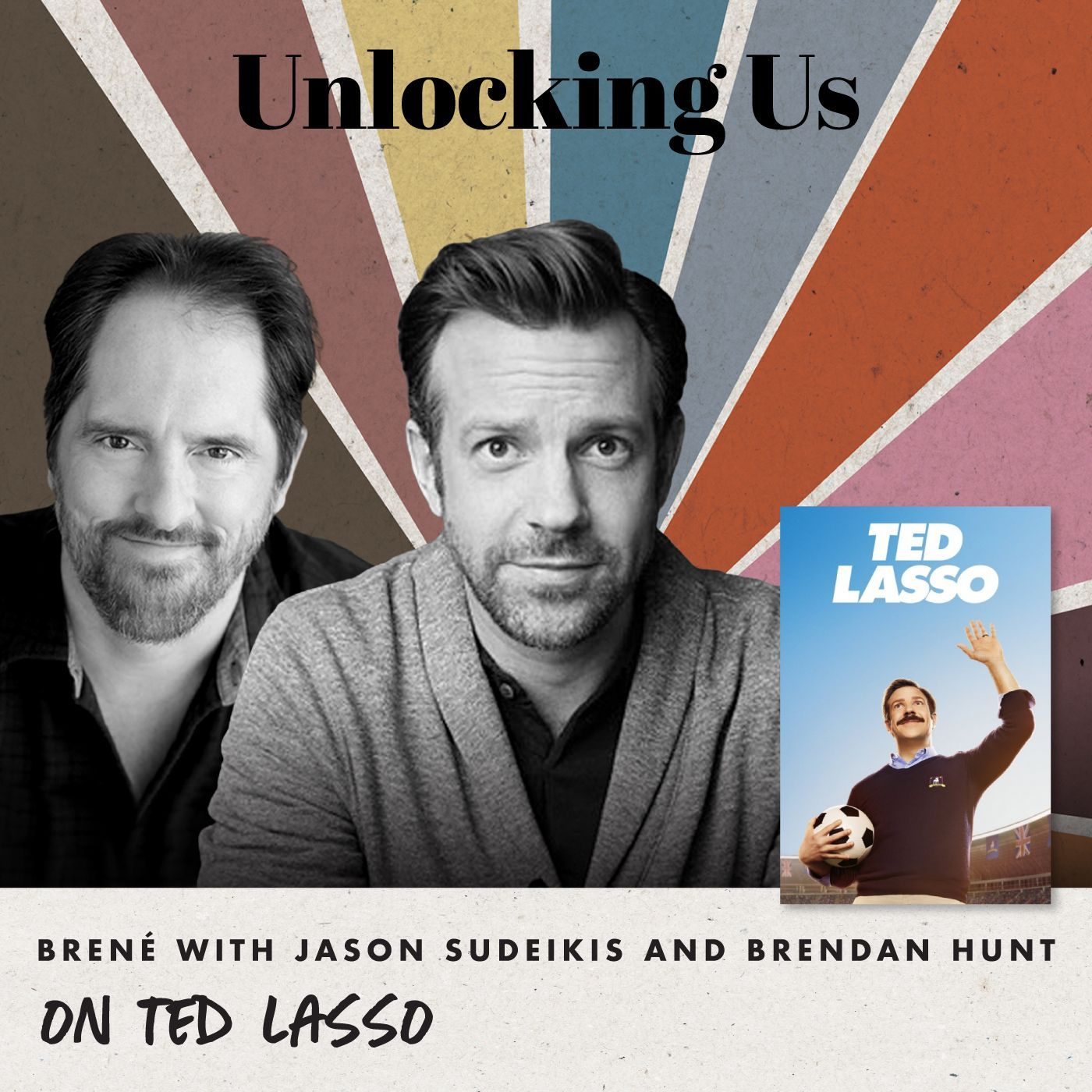Brené with Jason Sudeikis & Brendan Hunt on Ted Lasso