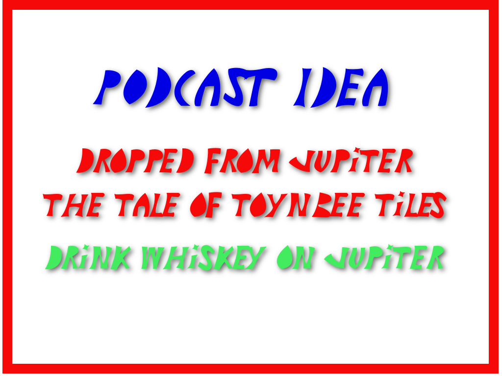Episode 306: Dropped from Jupiter The Tale of the Toynbee Tiles