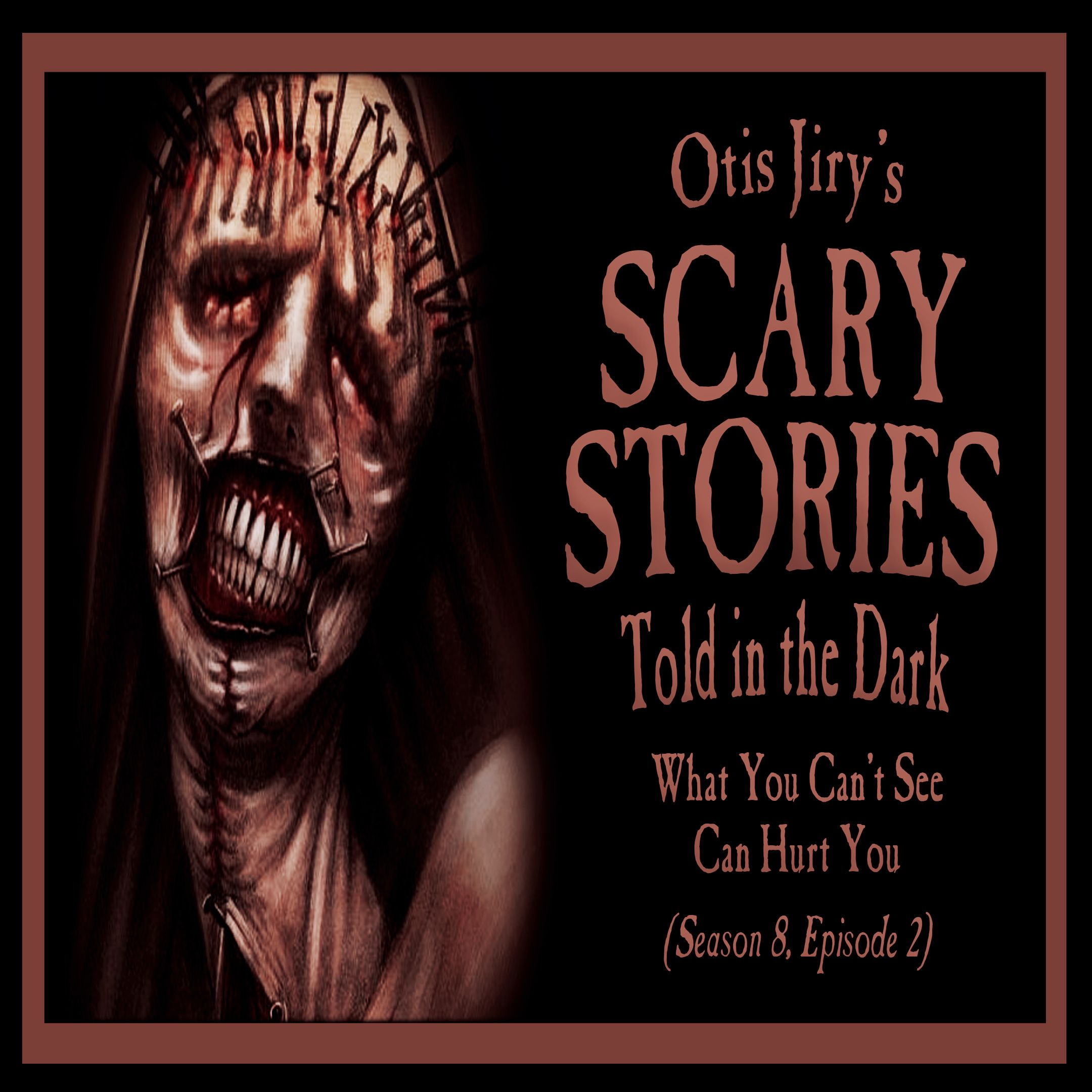 "S8E02 – ""What You Can't See Can Hurt You"" – Scary Stories Told in the Dark"