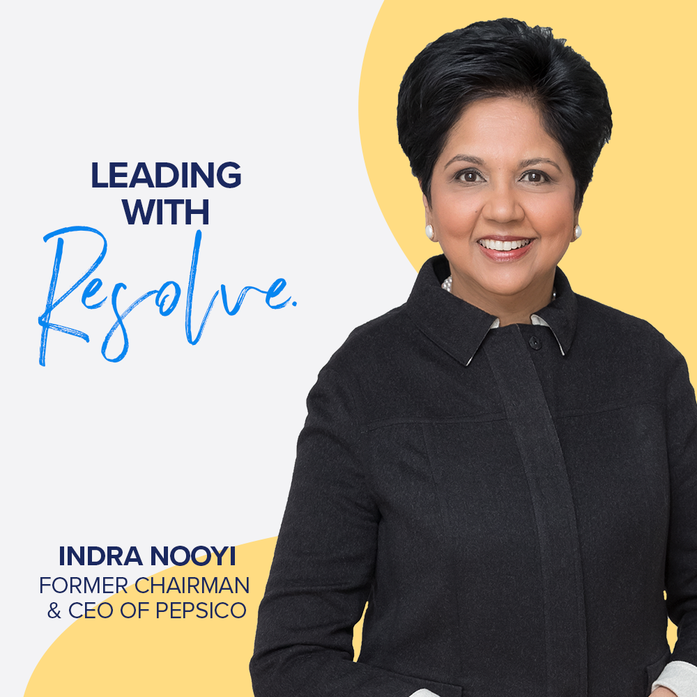 Leading with Resolve - Indra Nooyi | Former Chairman and CEO of PepsiCo