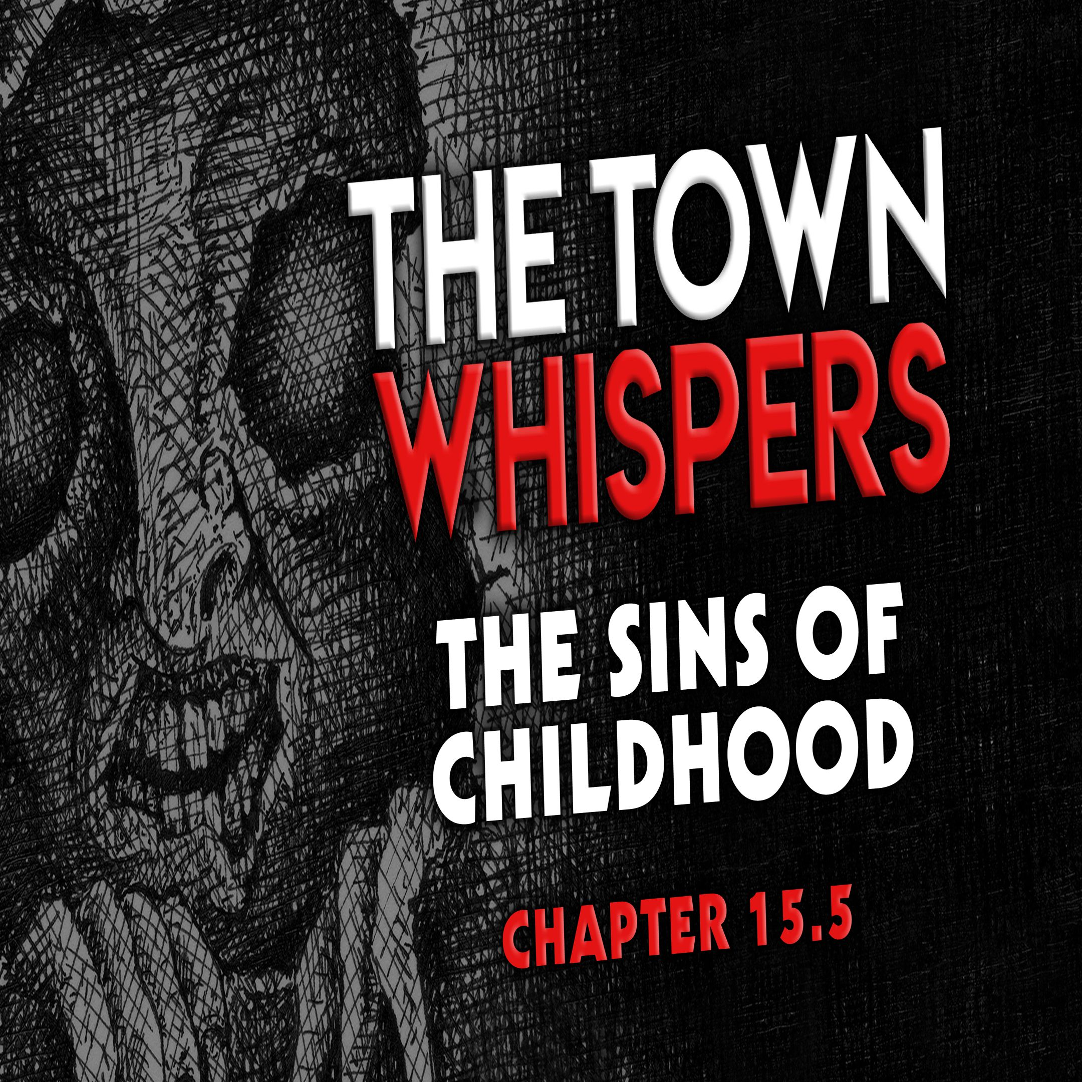 Chapter 15.5: The Sins of Childhood