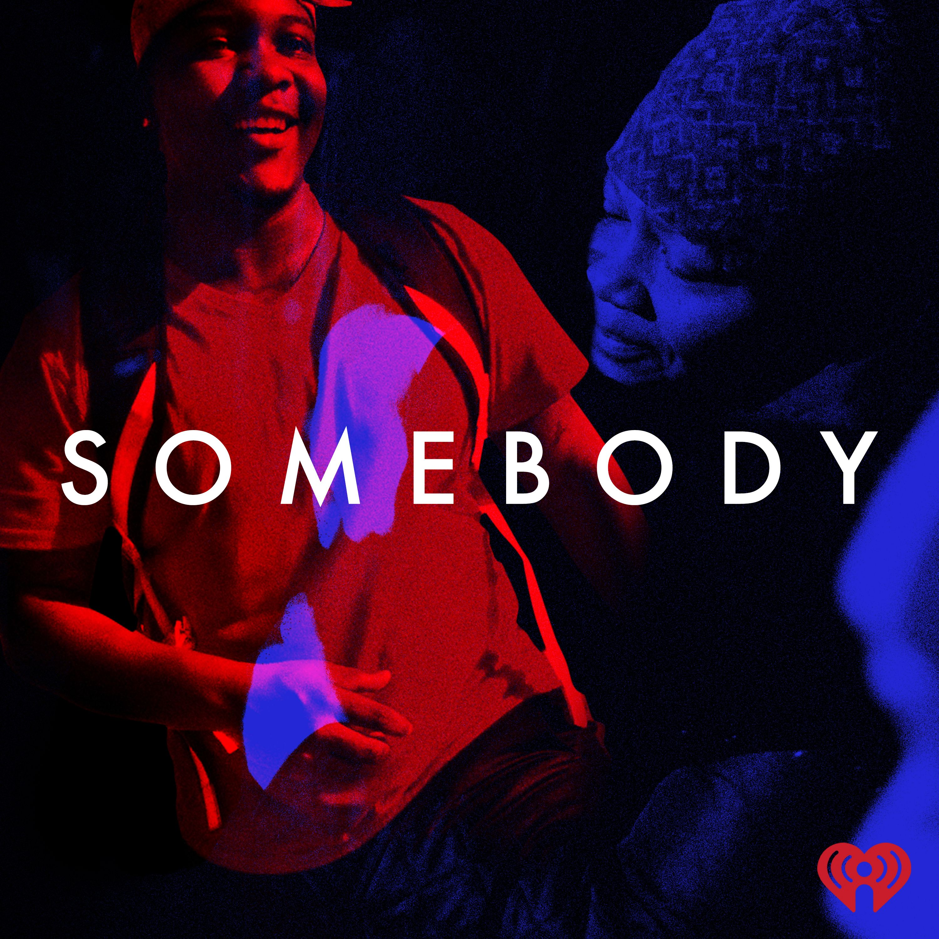 Somebody: Coming Soon