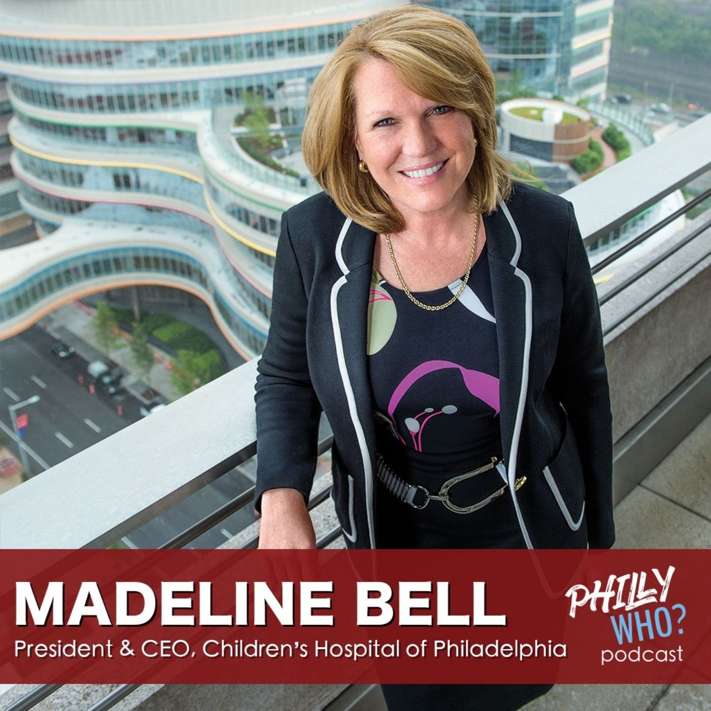 Madeline Bell: How an Overnight Pediatric Nurse Became CEO of CHOP