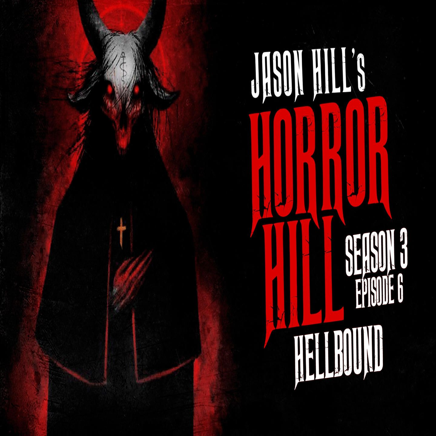 "6: S3E06 – ""Hellbound"" – Horror Hill"