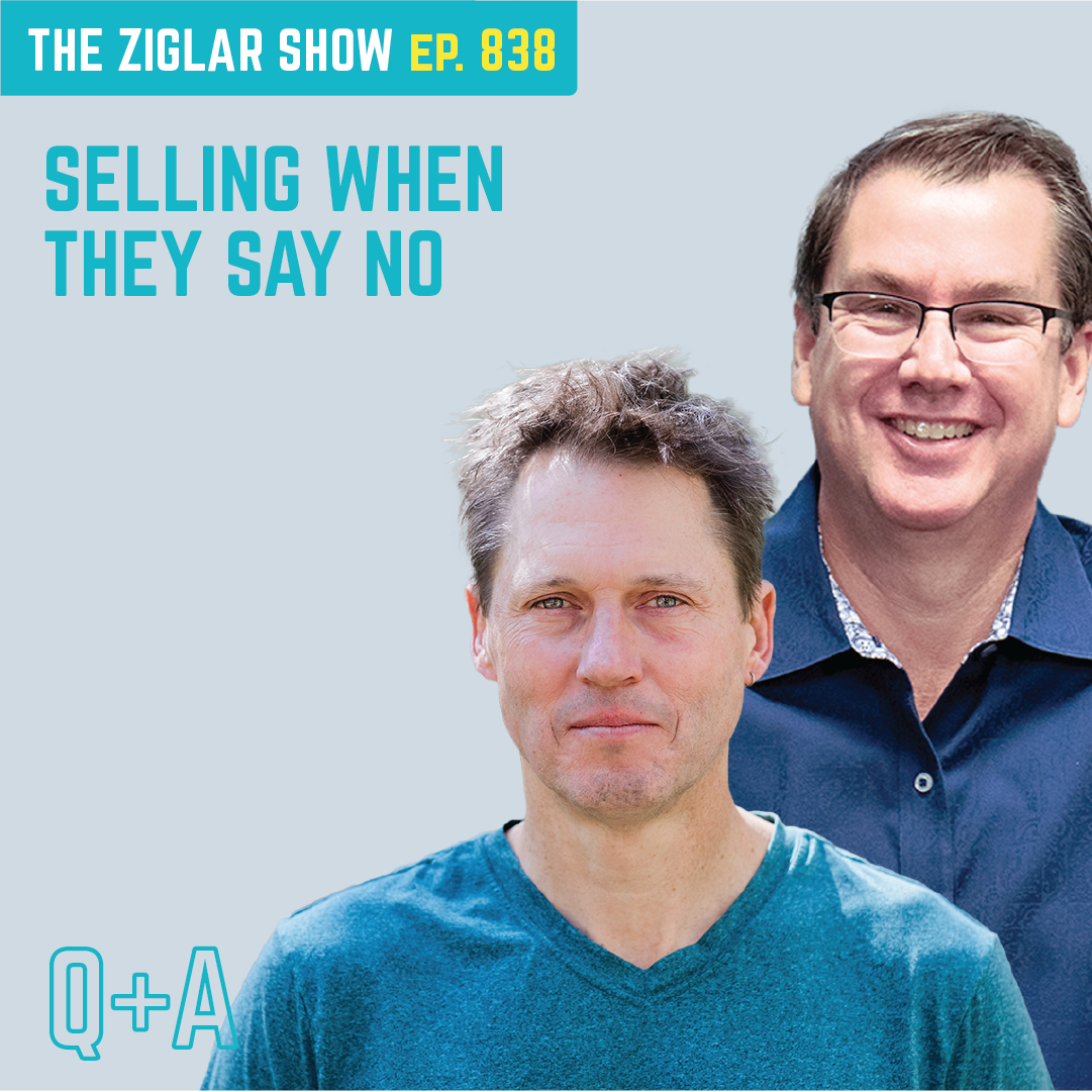 838: Selling When They Say No