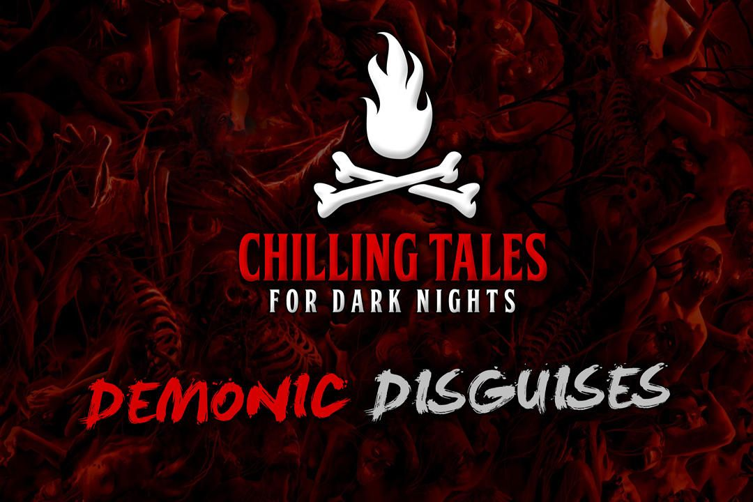 14: Demonic Disguises – Chilling Tales for Dark Nights