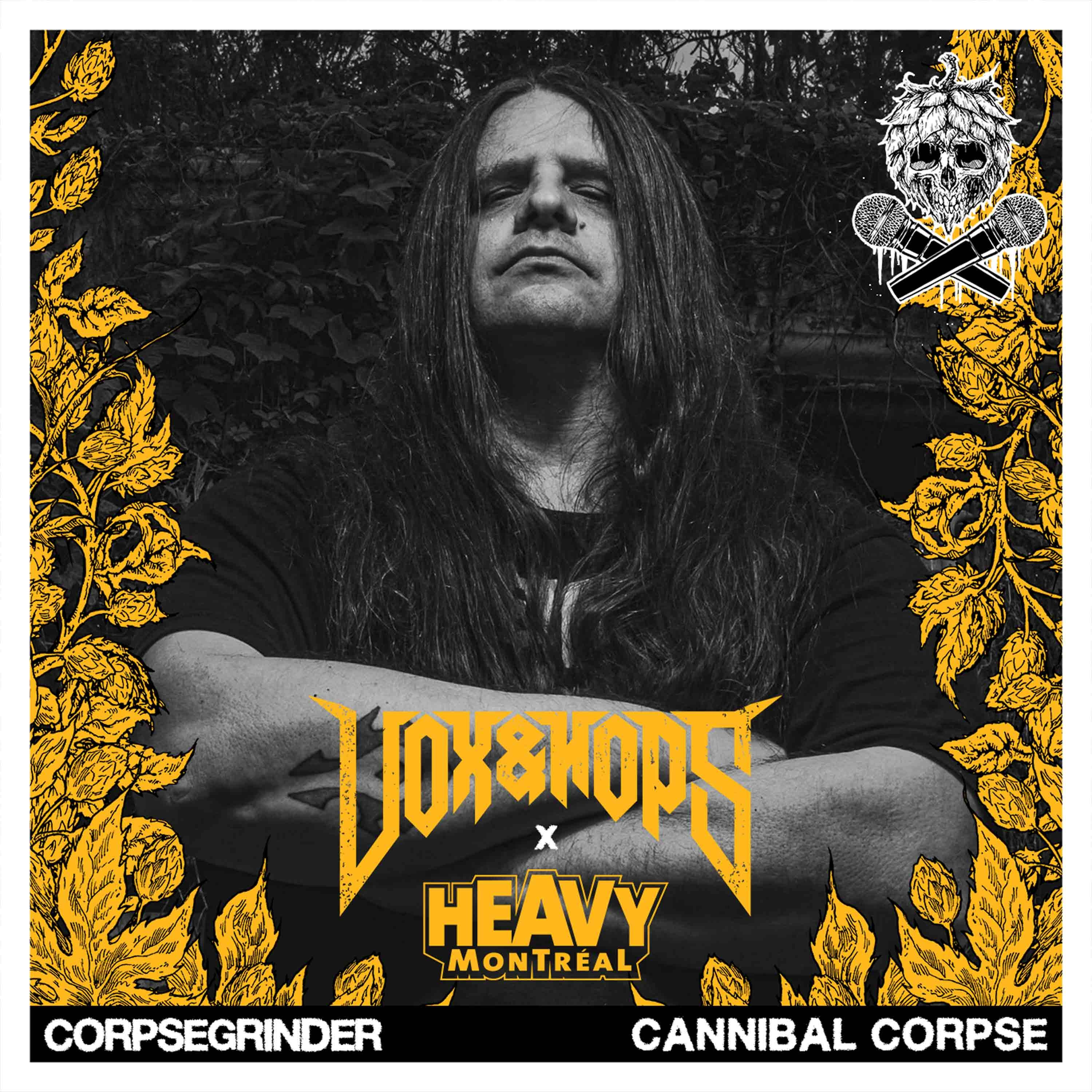 The Fates Put Me Here to Growl & Headbang with George Corpsegrinder Fisher of Cannibal Corpse