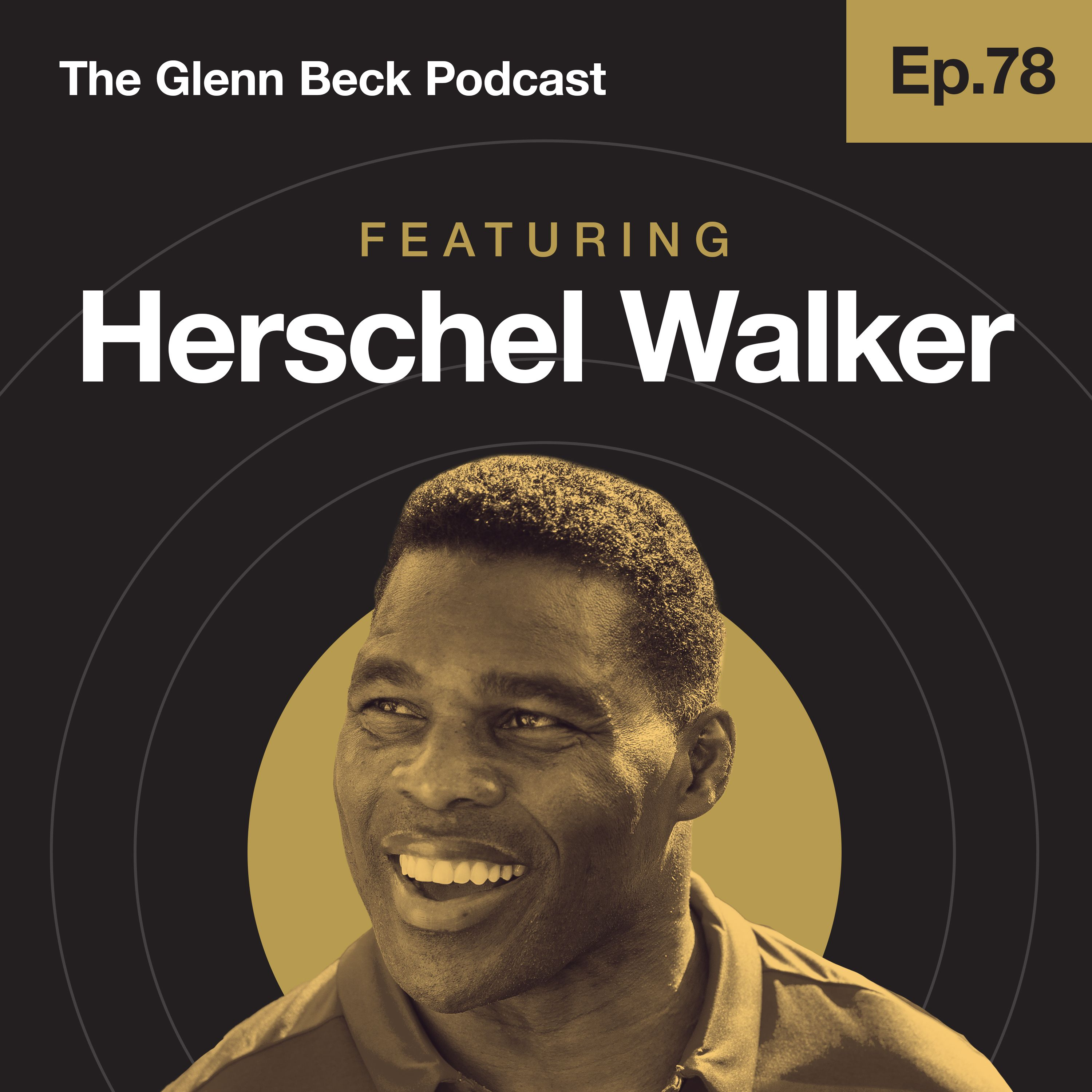Ep 78 | The NFL Legend Willing to Take a Hit for American Lives | Herschel Walker | The Glenn Beck Podcast