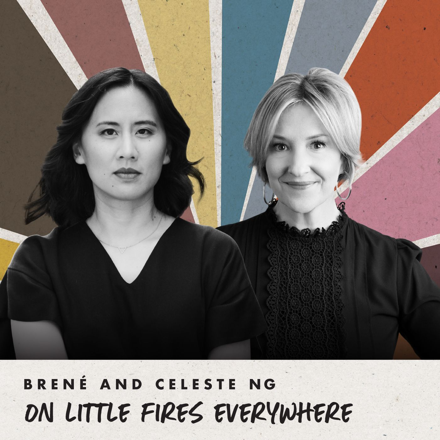 Brené and Celeste Ng on Little Fires Everywhere