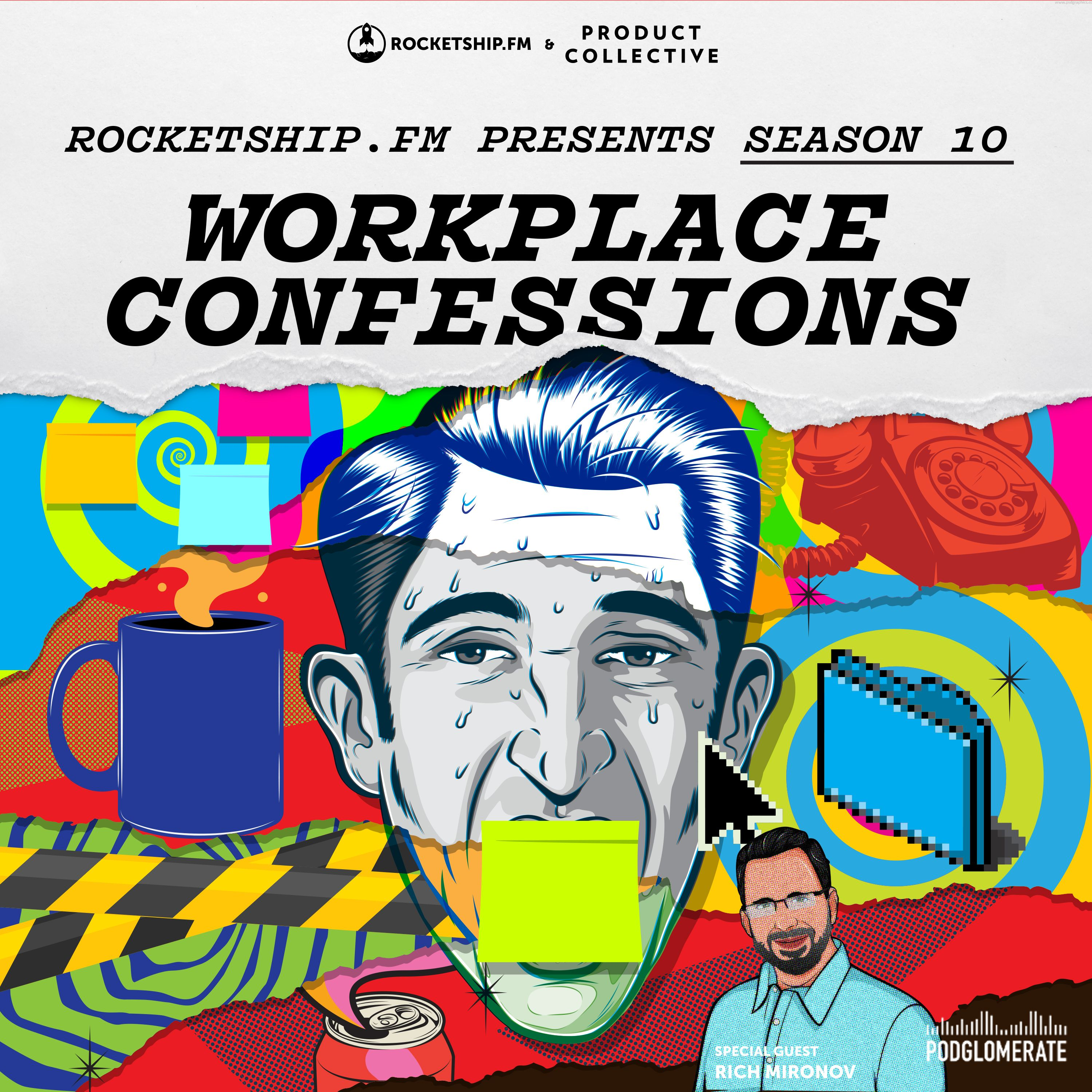"Workplace Confessions: ""Crossing the Line"" & ""The Interview Roadshow"" with Rich Mironov"