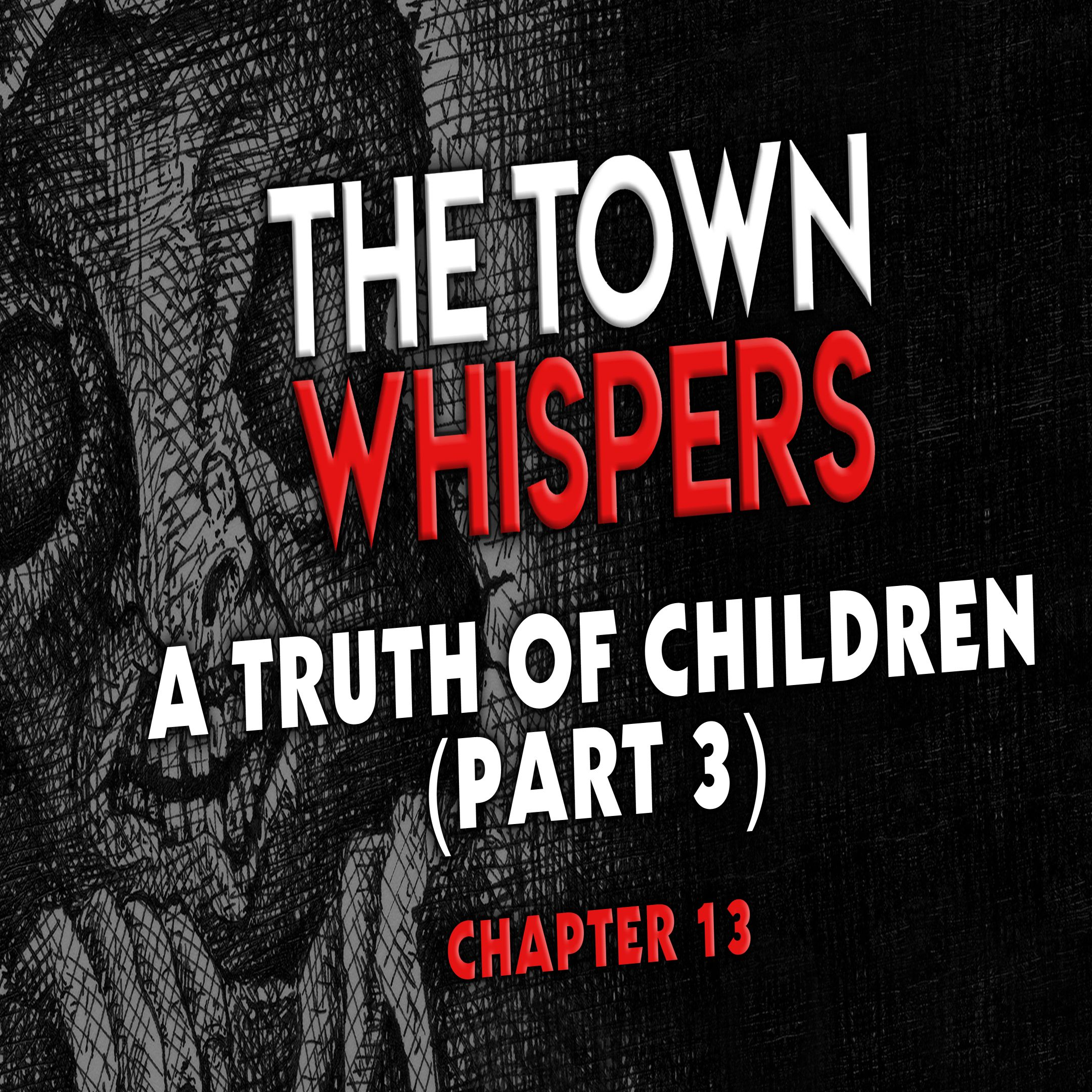 Chapter 13: A Truth of Children (Part 3)